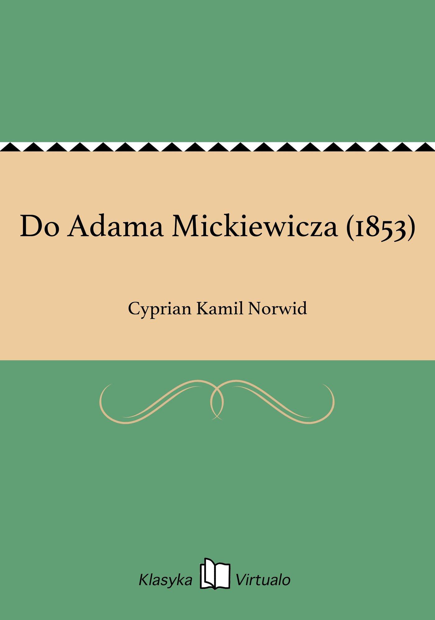 Do Adama Mickiewicza (1853) - Ebook (Książka EPUB) do pobrania w formacie EPUB