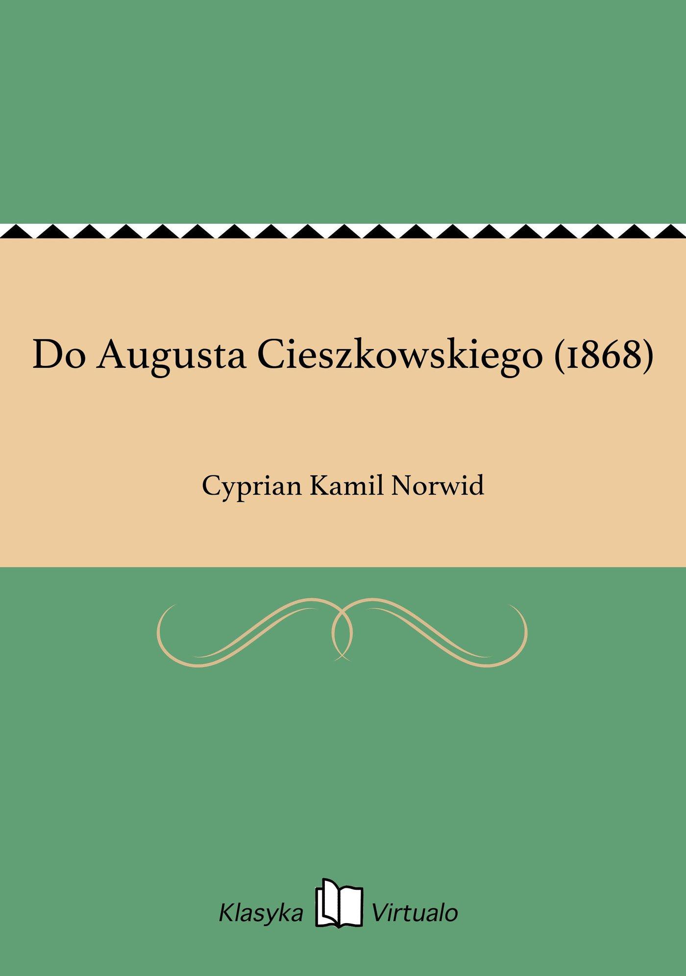 Do Augusta Cieszkowskiego (1868) - Ebook (Książka EPUB) do pobrania w formacie EPUB