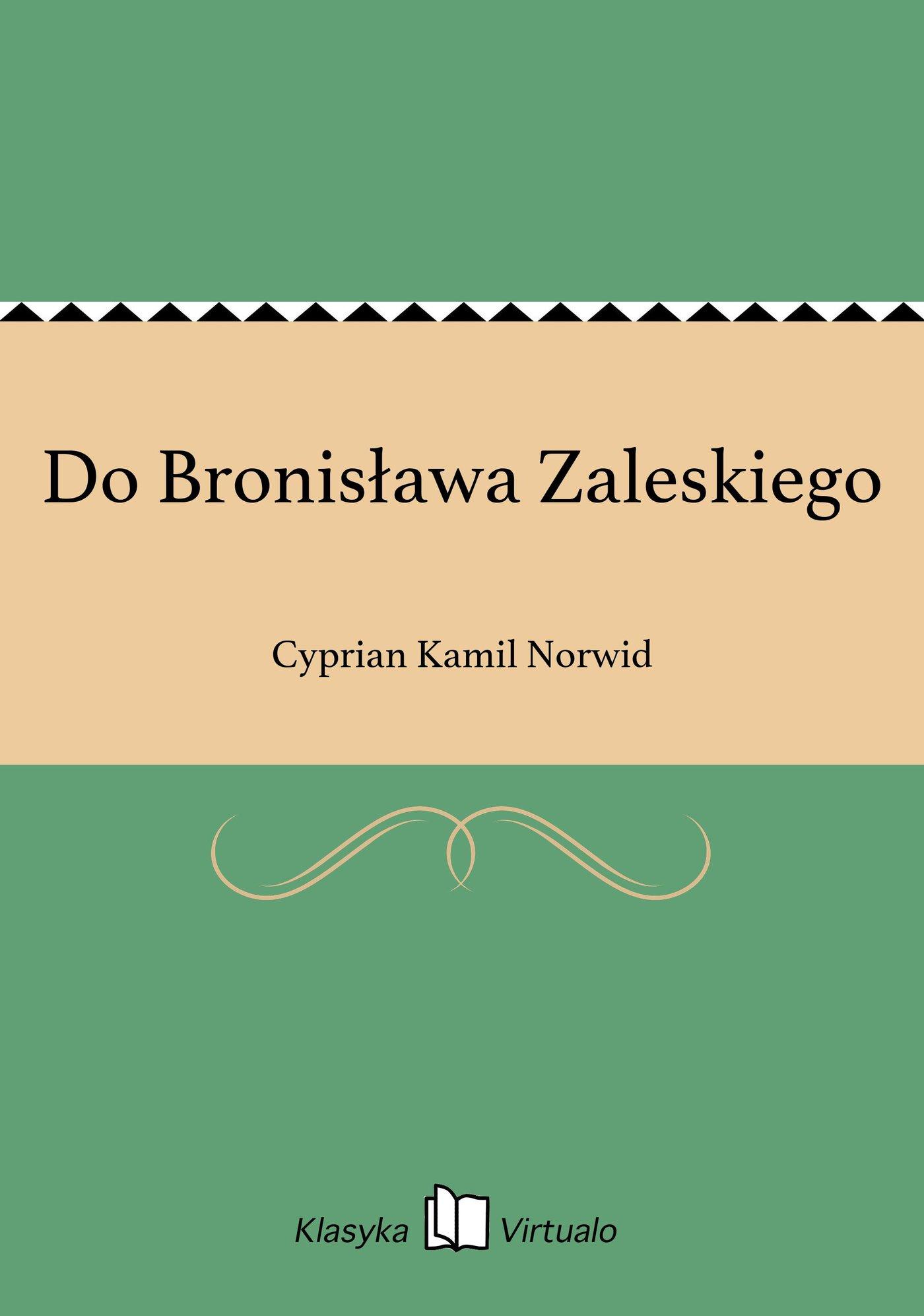 Do Bronisława Zaleskiego - Ebook (Książka EPUB) do pobrania w formacie EPUB