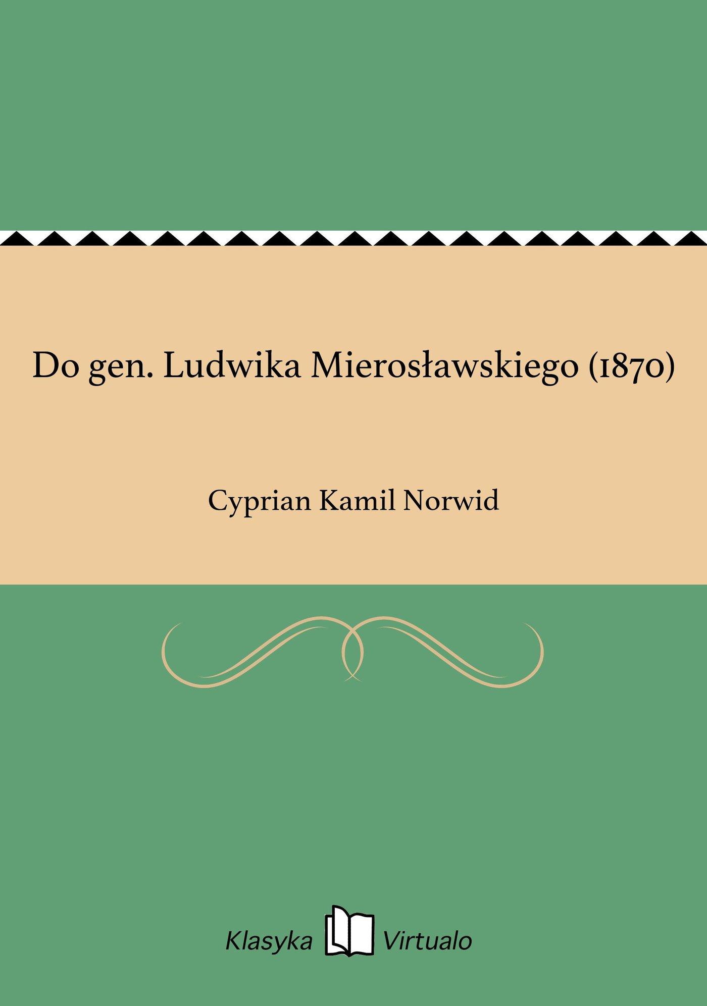Do gen. Ludwika Mierosławskiego (1870) - Ebook (Książka EPUB) do pobrania w formacie EPUB