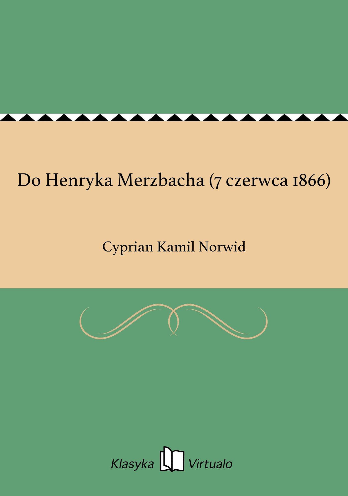 Do Henryka Merzbacha (7 czerwca 1866) - Ebook (Książka EPUB) do pobrania w formacie EPUB