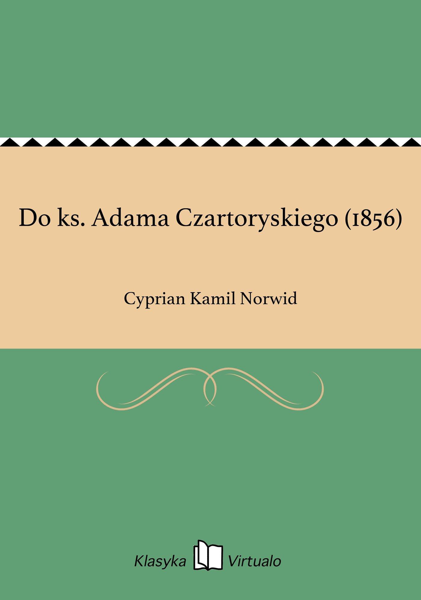 Do ks. Adama Czartoryskiego (1856) - Ebook (Książka EPUB) do pobrania w formacie EPUB