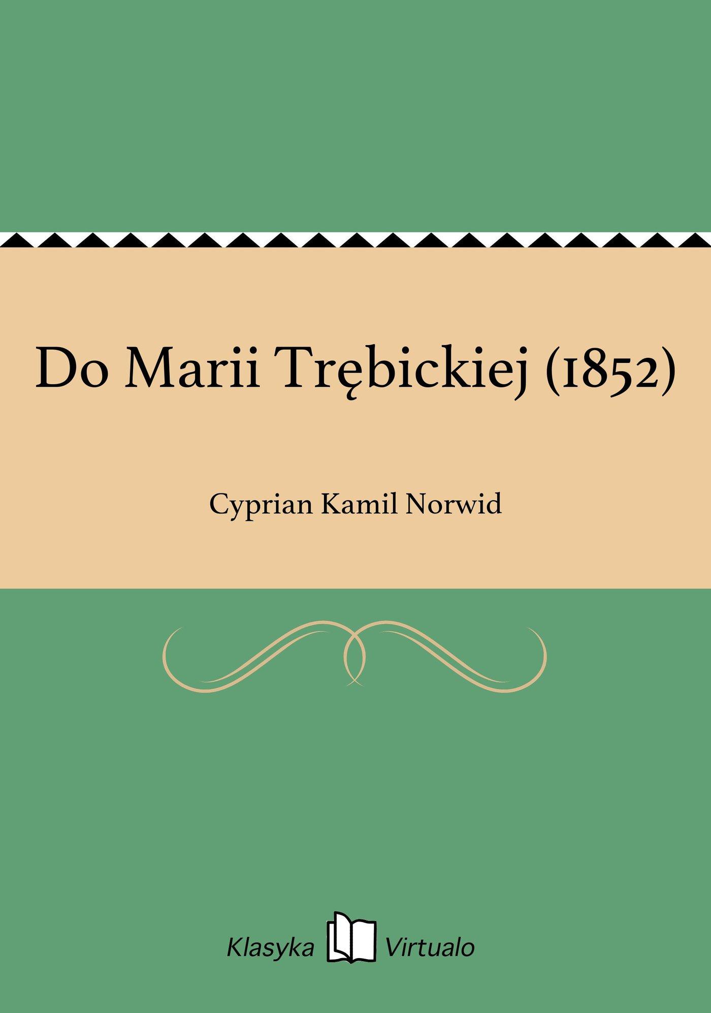 Do Marii Trębickiej (1852) - Ebook (Książka EPUB) do pobrania w formacie EPUB