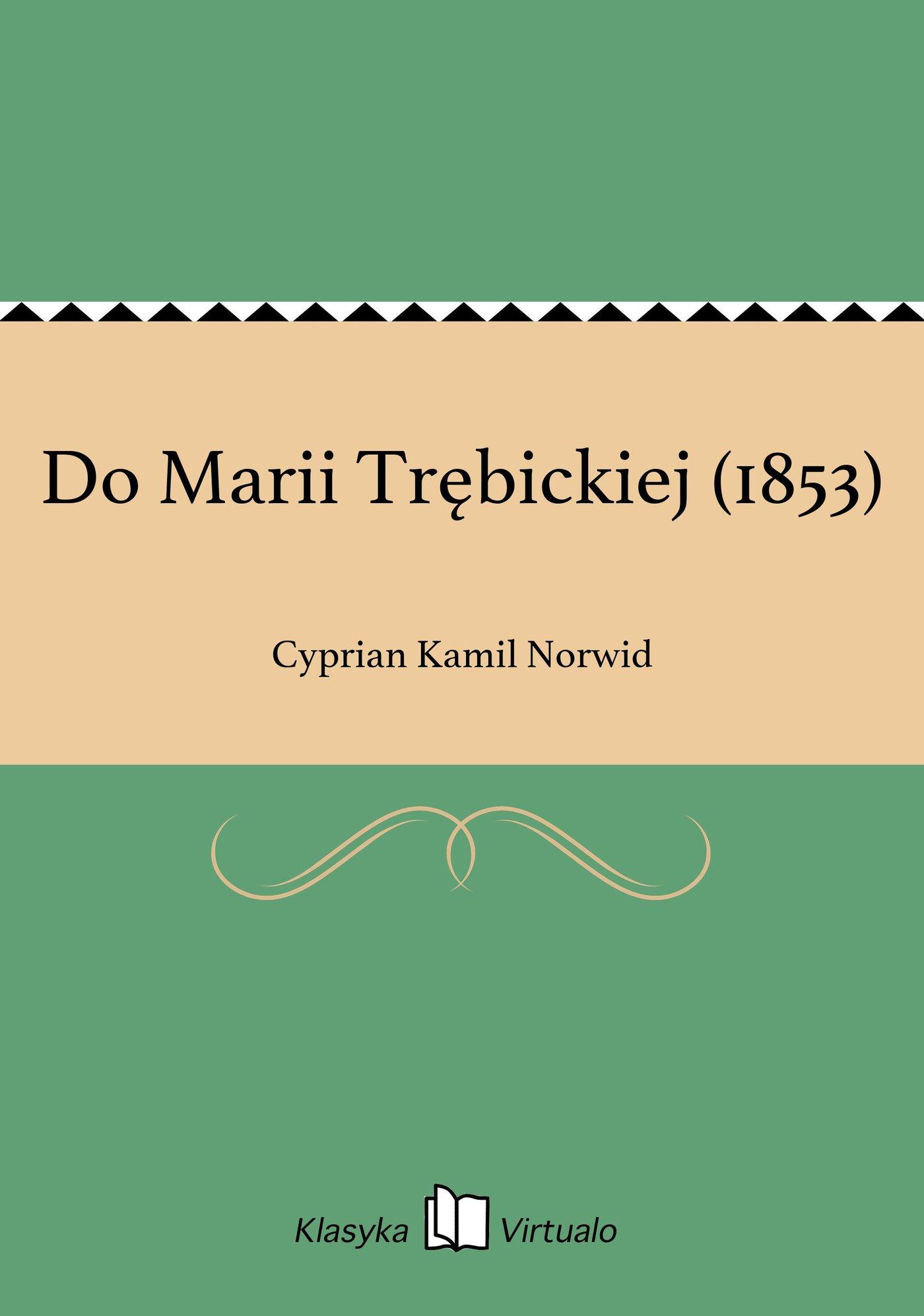 Do Marii Trębickiej (1853) - Ebook (Książka EPUB) do pobrania w formacie EPUB