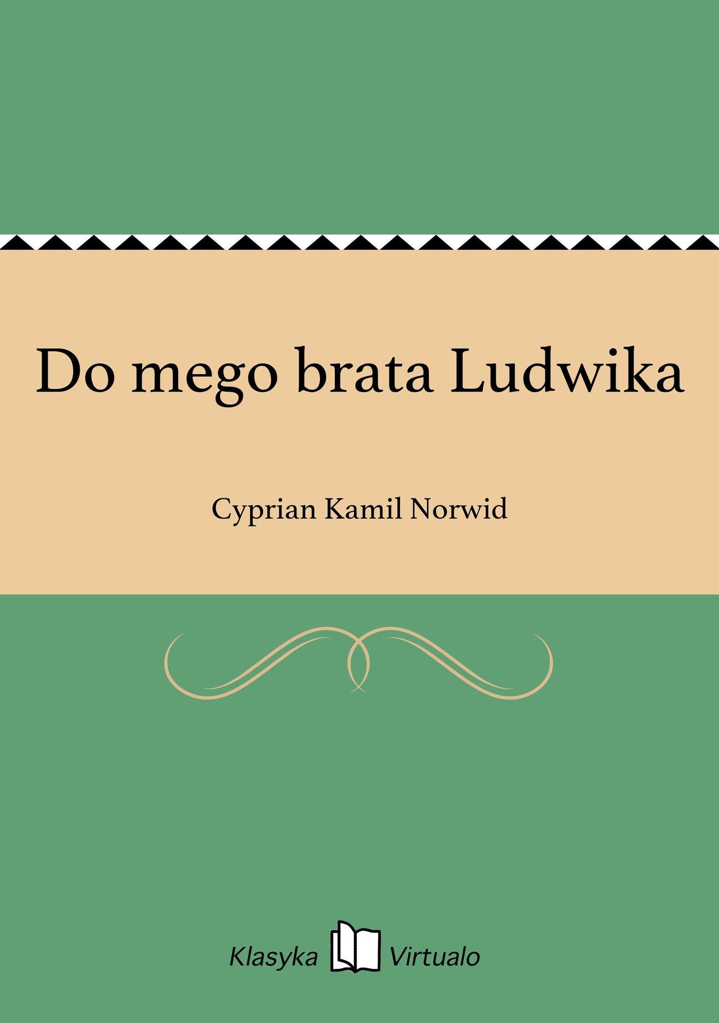 Do mego brata Ludwika - Ebook (Książka EPUB) do pobrania w formacie EPUB
