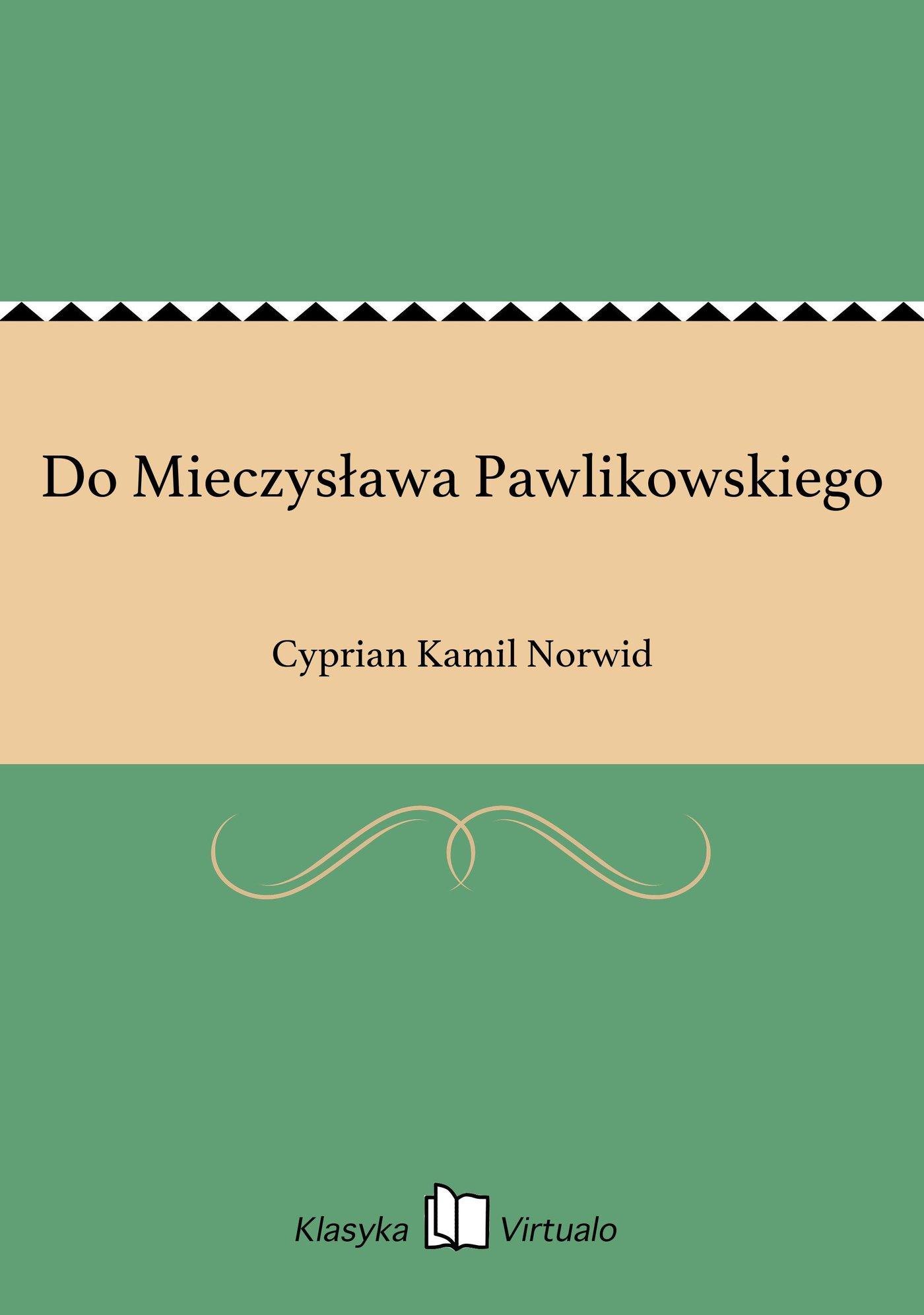 Do Mieczysława Pawlikowskiego - Ebook (Książka EPUB) do pobrania w formacie EPUB