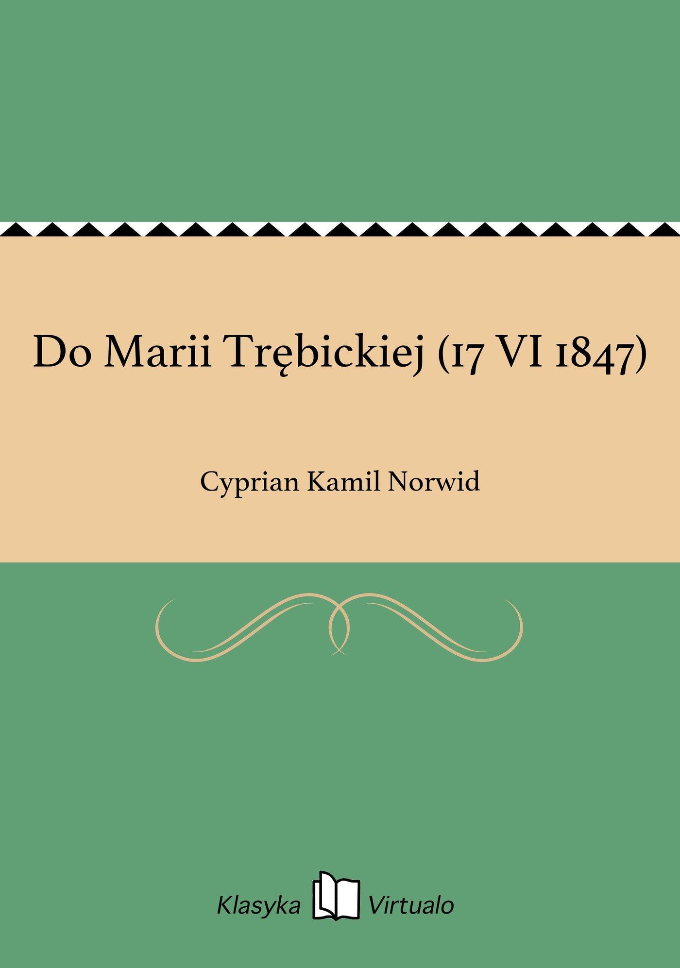Do Marii Trębickiej (17 VI 1847) - Ebook (Książka EPUB) do pobrania w formacie EPUB