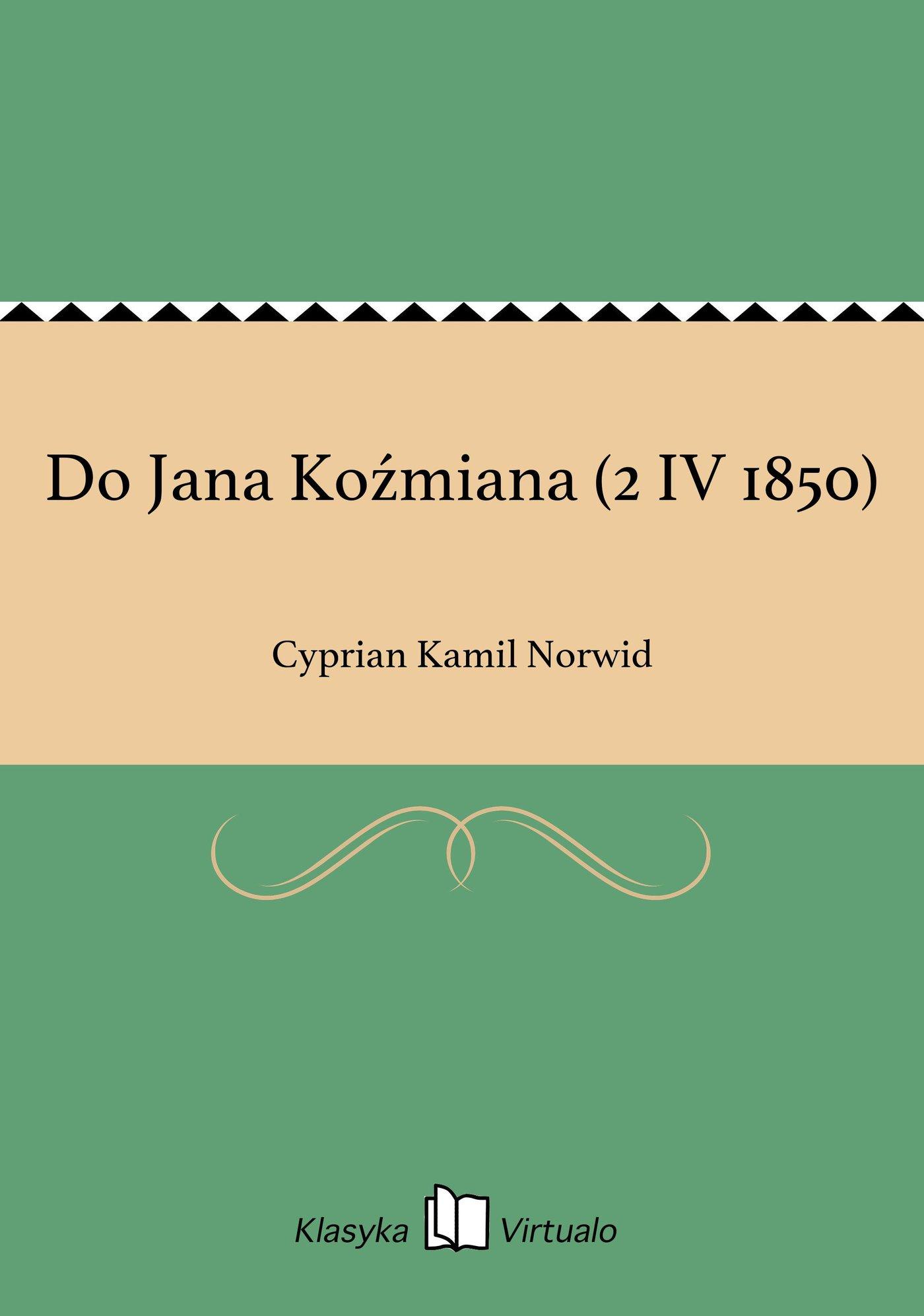 Do Jana Koźmiana (2 IV 1850) - Ebook (Książka EPUB) do pobrania w formacie EPUB