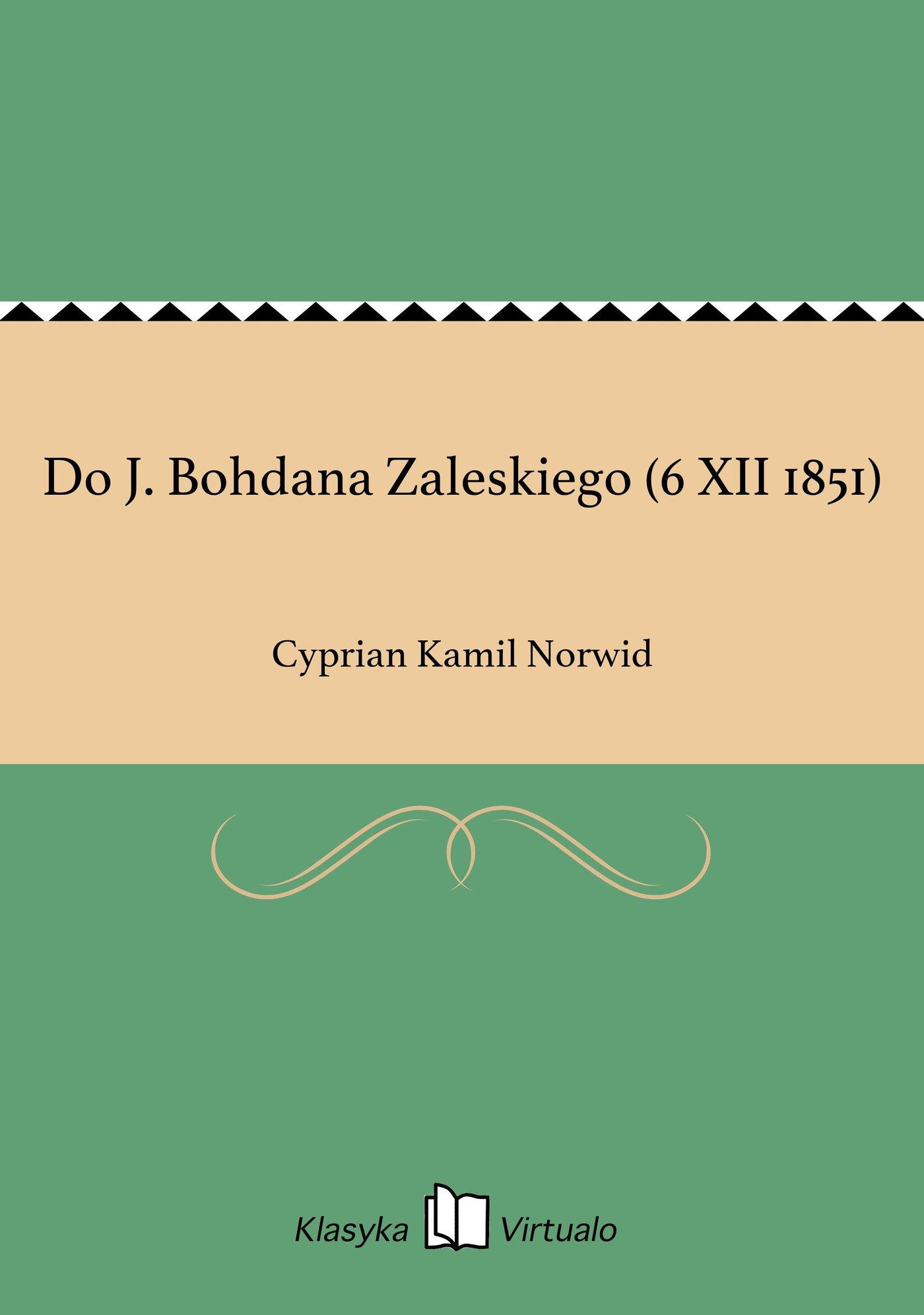 Do J. Bohdana Zaleskiego (6 XII 1851) - Ebook (Książka EPUB) do pobrania w formacie EPUB