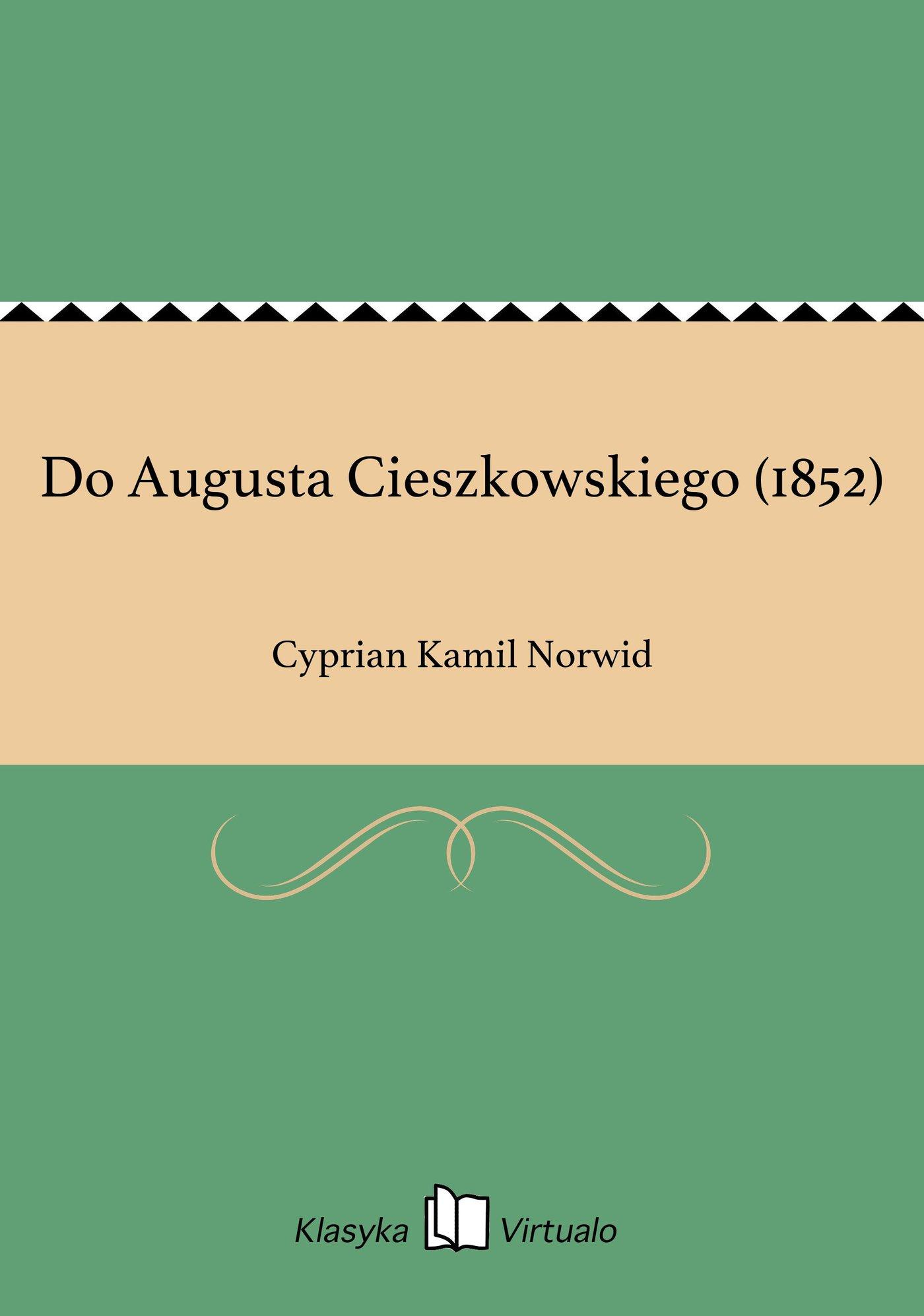 Do Augusta Cieszkowskiego (1852) - Ebook (Książka EPUB) do pobrania w formacie EPUB