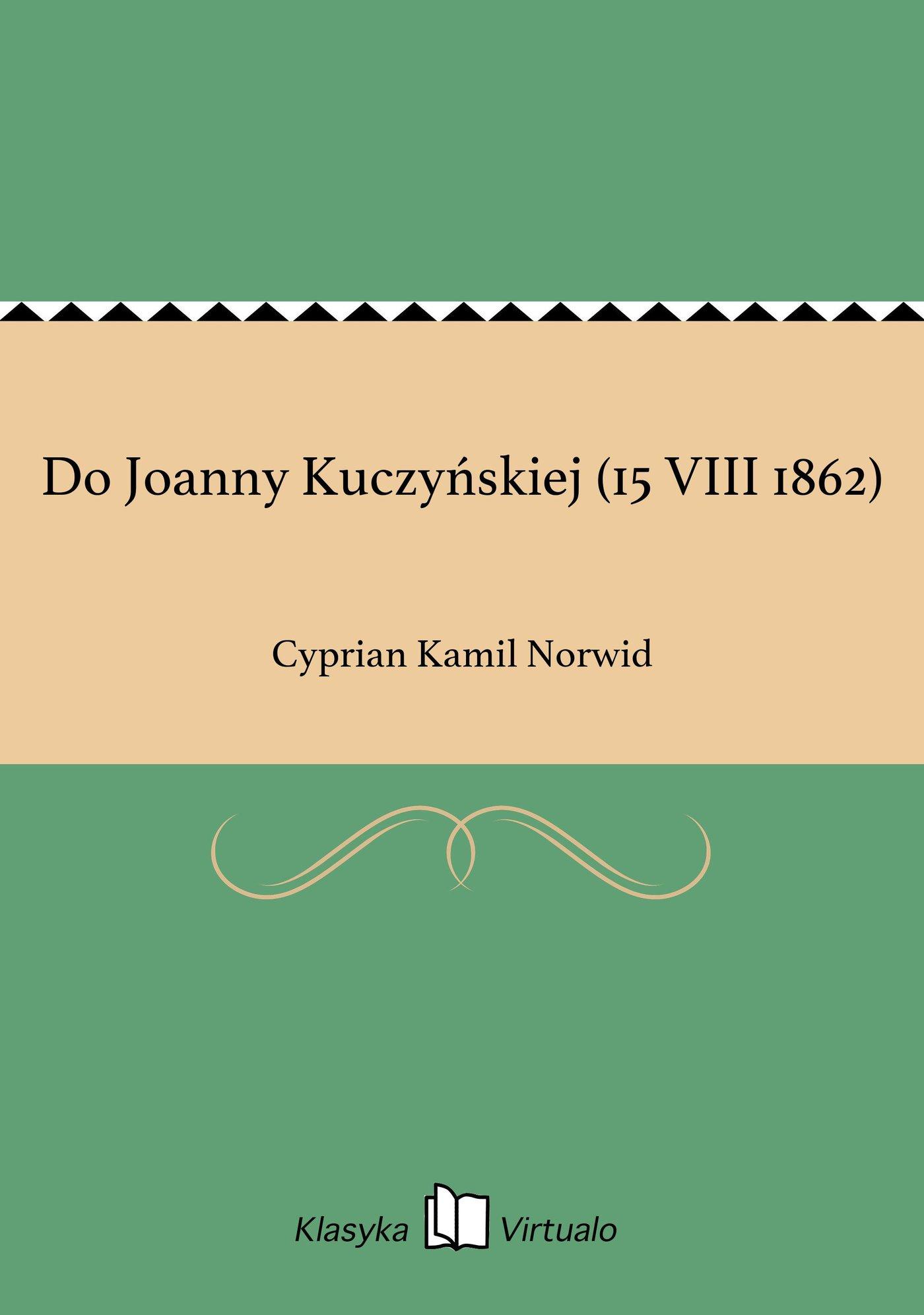 Do Joanny Kuczyńskiej (15 VIII 1862) - Ebook (Książka EPUB) do pobrania w formacie EPUB