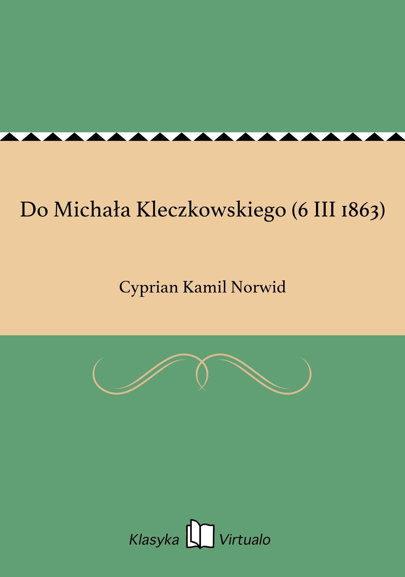 Do Michała Kleczkowskiego (6 III 1863) - Ebook (Książka EPUB) do pobrania w formacie EPUB