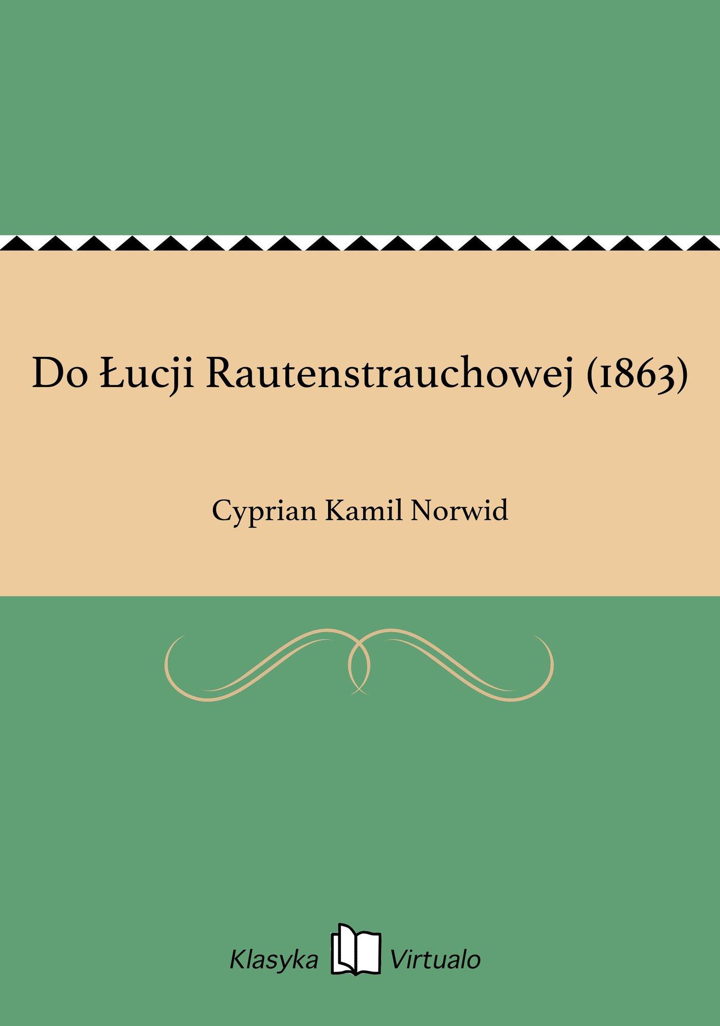 Do Łucji Rautenstrauchowej (1863) - Ebook (Książka EPUB) do pobrania w formacie EPUB