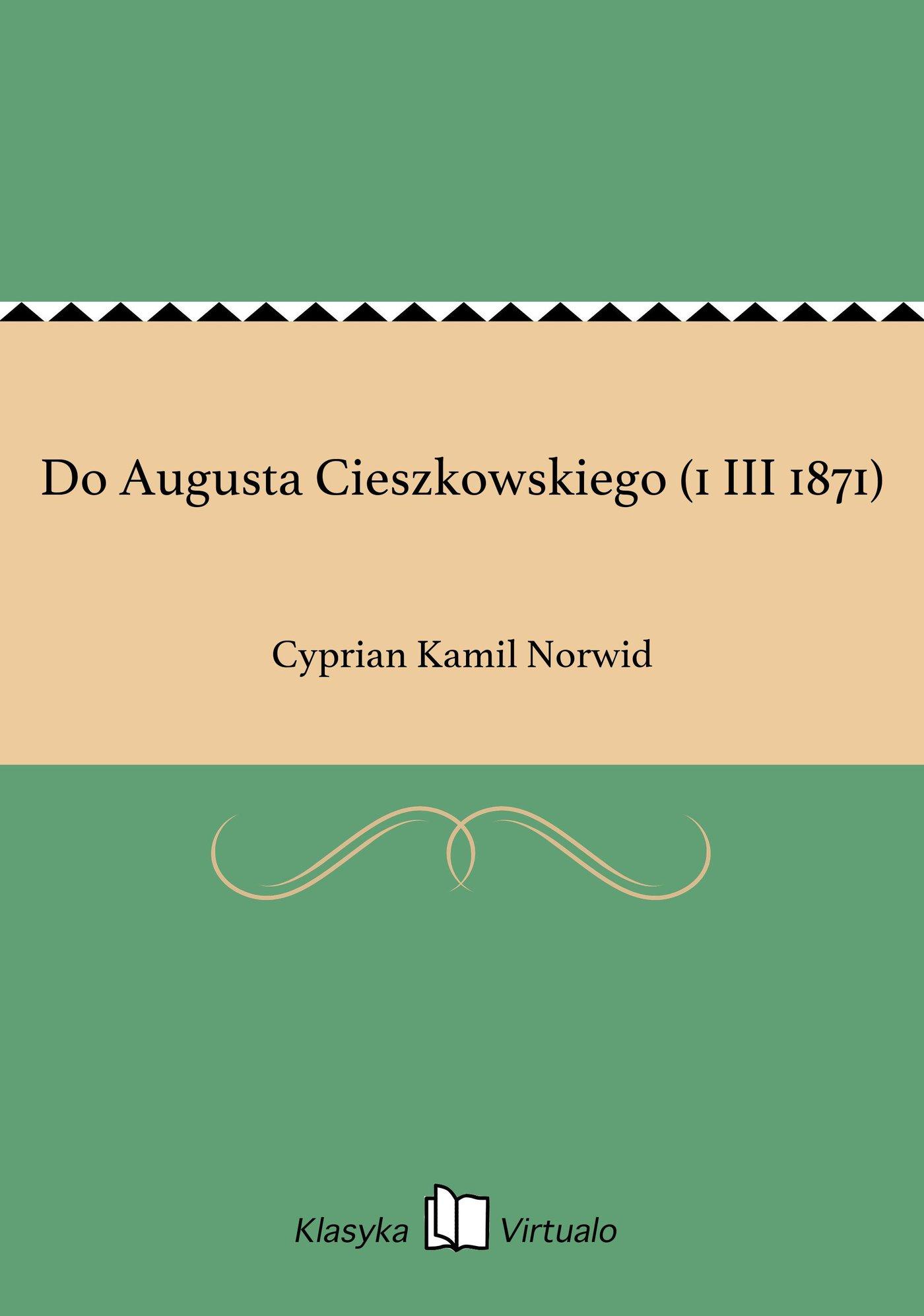 Do Augusta Cieszkowskiego (1 III 1871) - Ebook (Książka EPUB) do pobrania w formacie EPUB