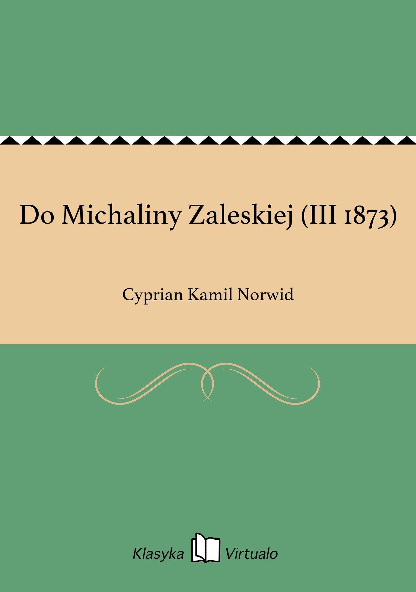 Do Michaliny Zaleskiej (III 1873) - Ebook (Książka EPUB) do pobrania w formacie EPUB