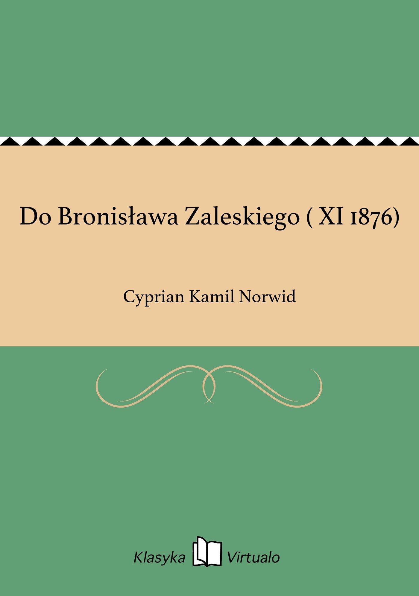Do Bronisława Zaleskiego ( XI 1876) - Ebook (Książka EPUB) do pobrania w formacie EPUB
