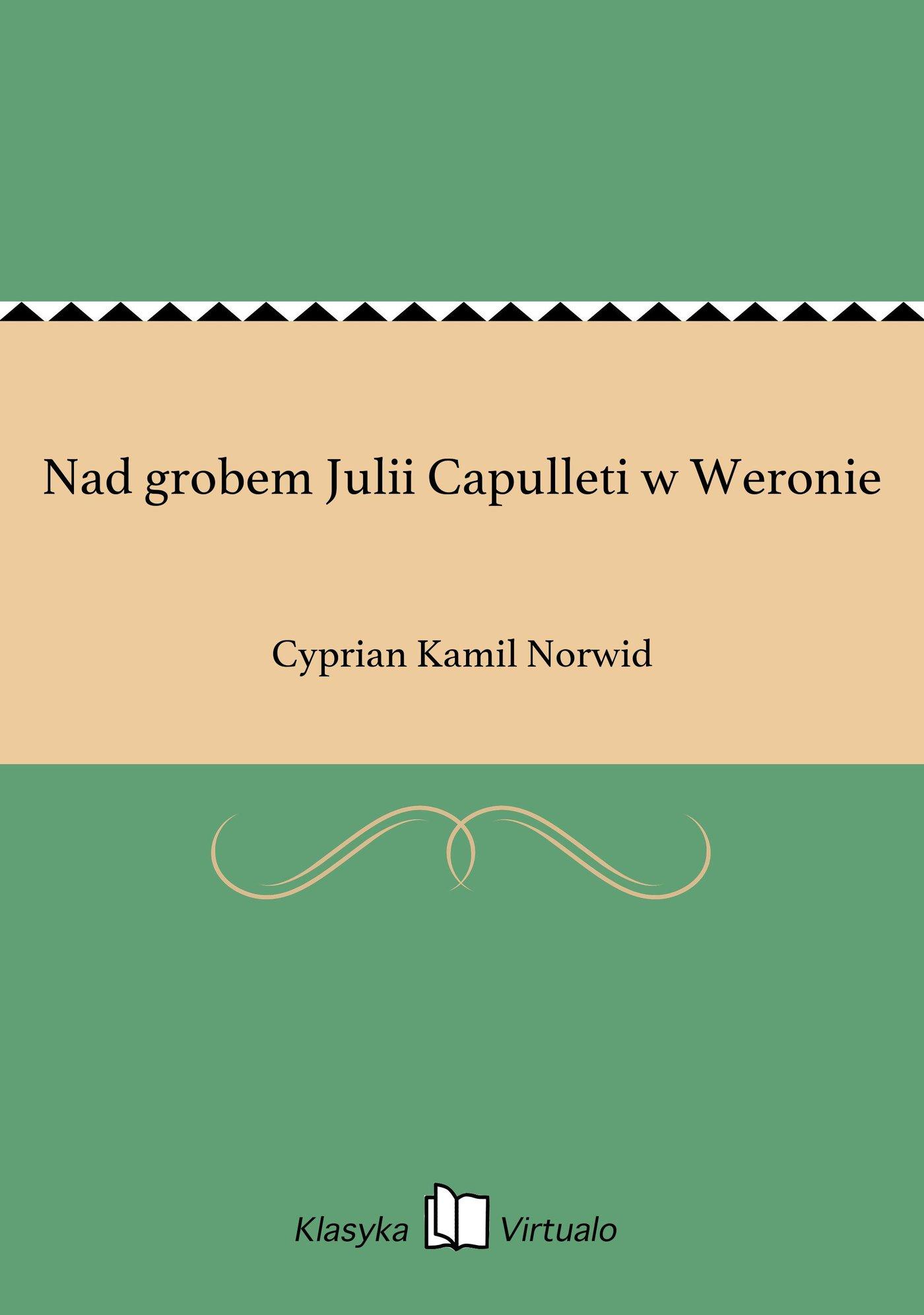 Nad grobem Julii Capulleti w Weronie - Ebook (Książka EPUB) do pobrania w formacie EPUB