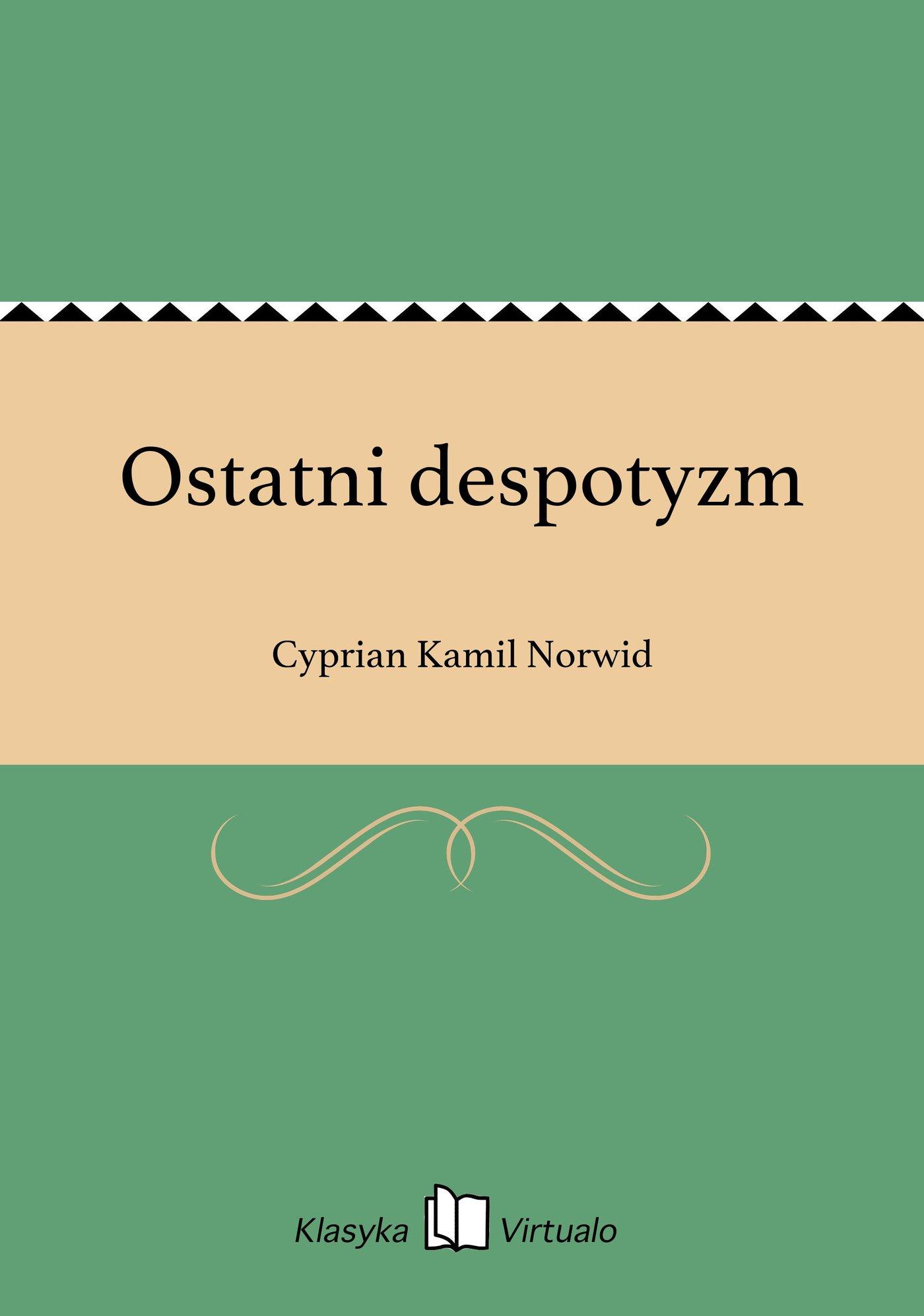 Ostatni despotyzm - Ebook (Książka EPUB) do pobrania w formacie EPUB