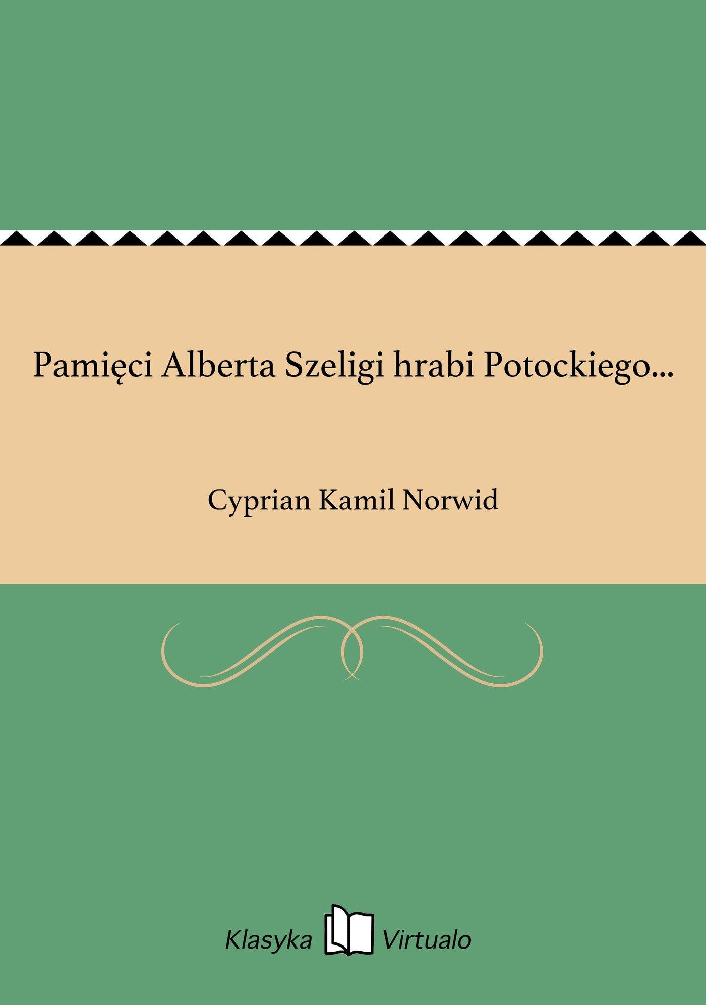 Pamięci Alberta Szeligi hrabi Potockiego... - Ebook (Książka EPUB) do pobrania w formacie EPUB