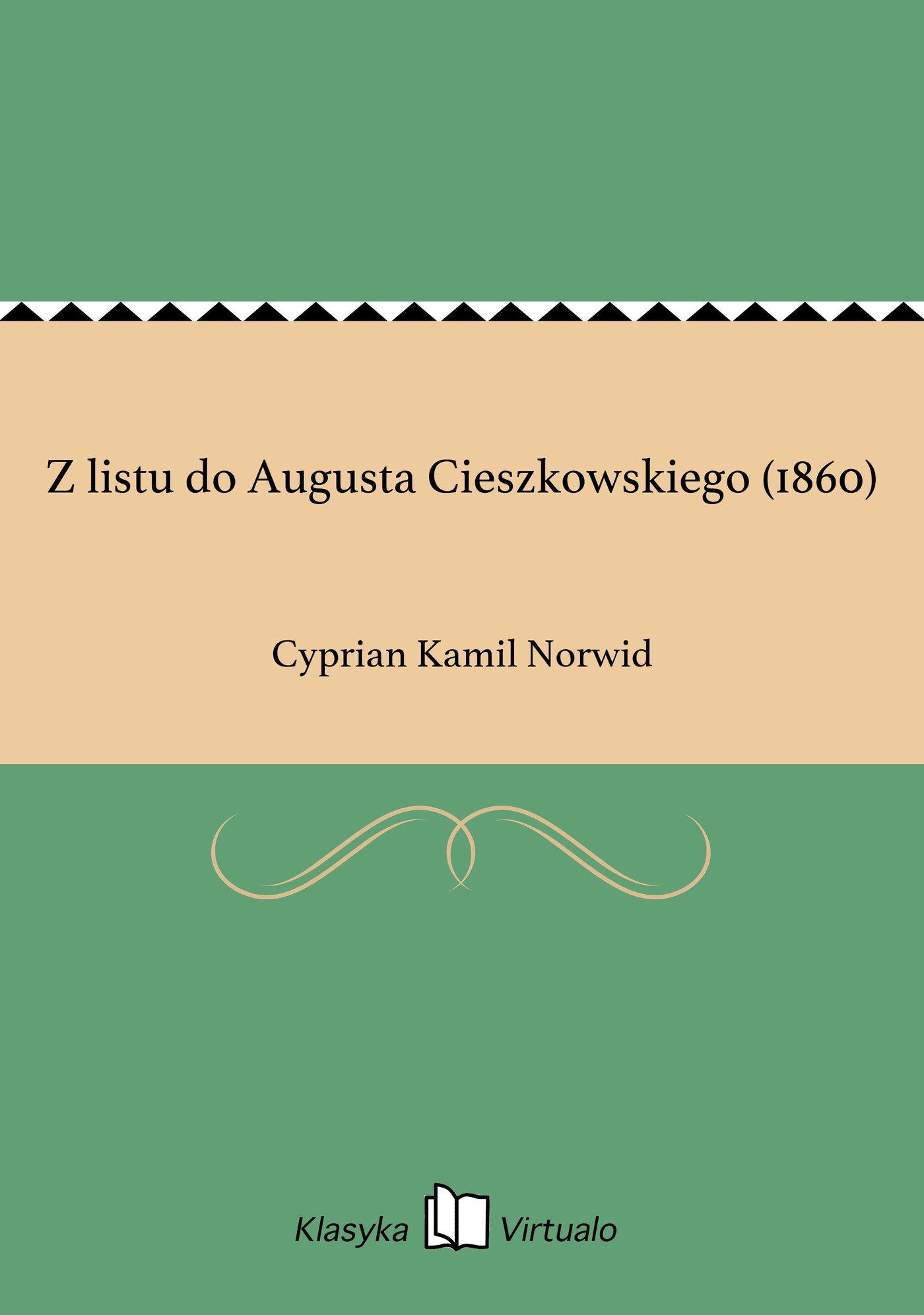 Z listu do Augusta Cieszkowskiego (1860) - Ebook (Książka EPUB) do pobrania w formacie EPUB