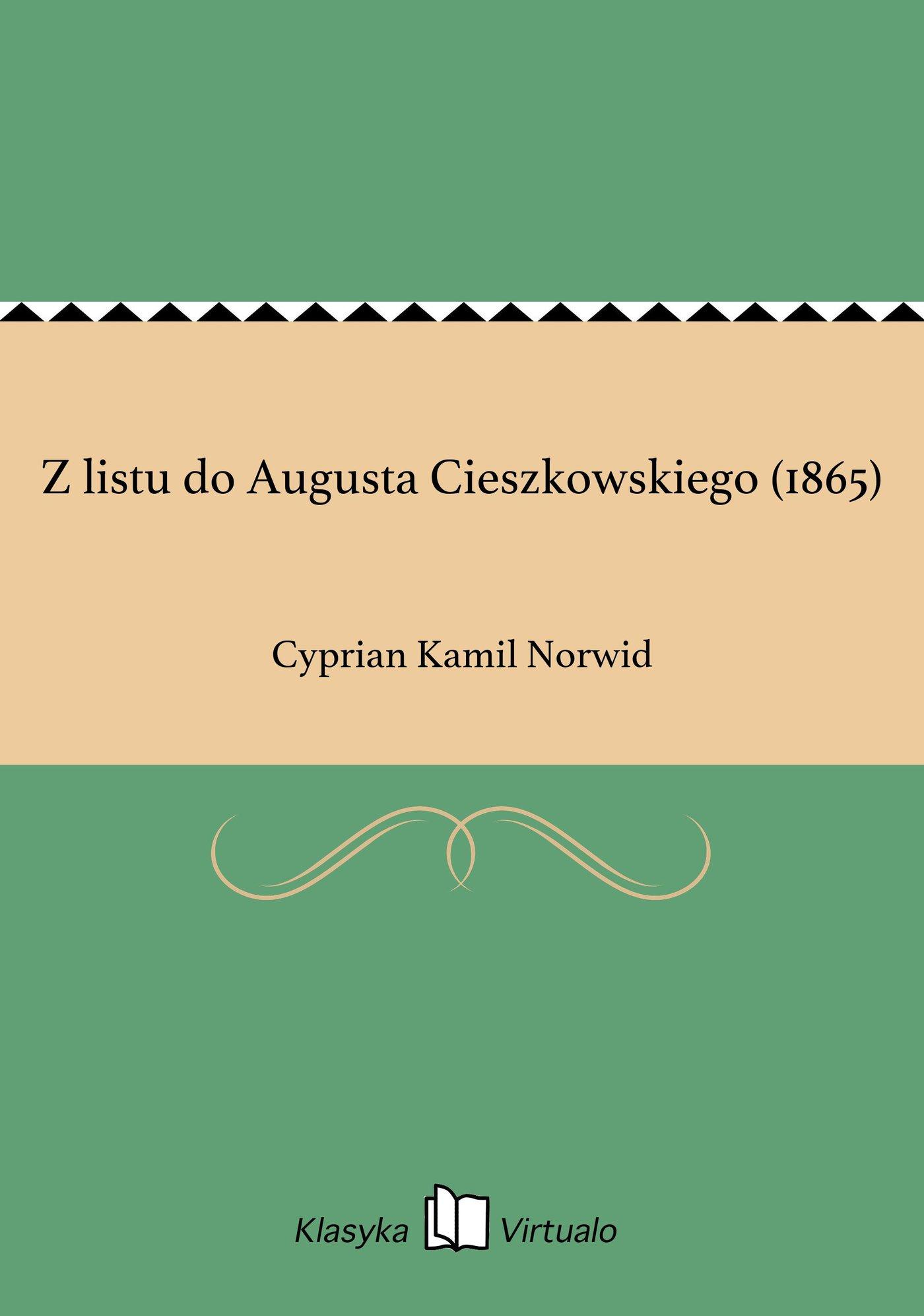 Z listu do Augusta Cieszkowskiego (1865) - Ebook (Książka EPUB) do pobrania w formacie EPUB