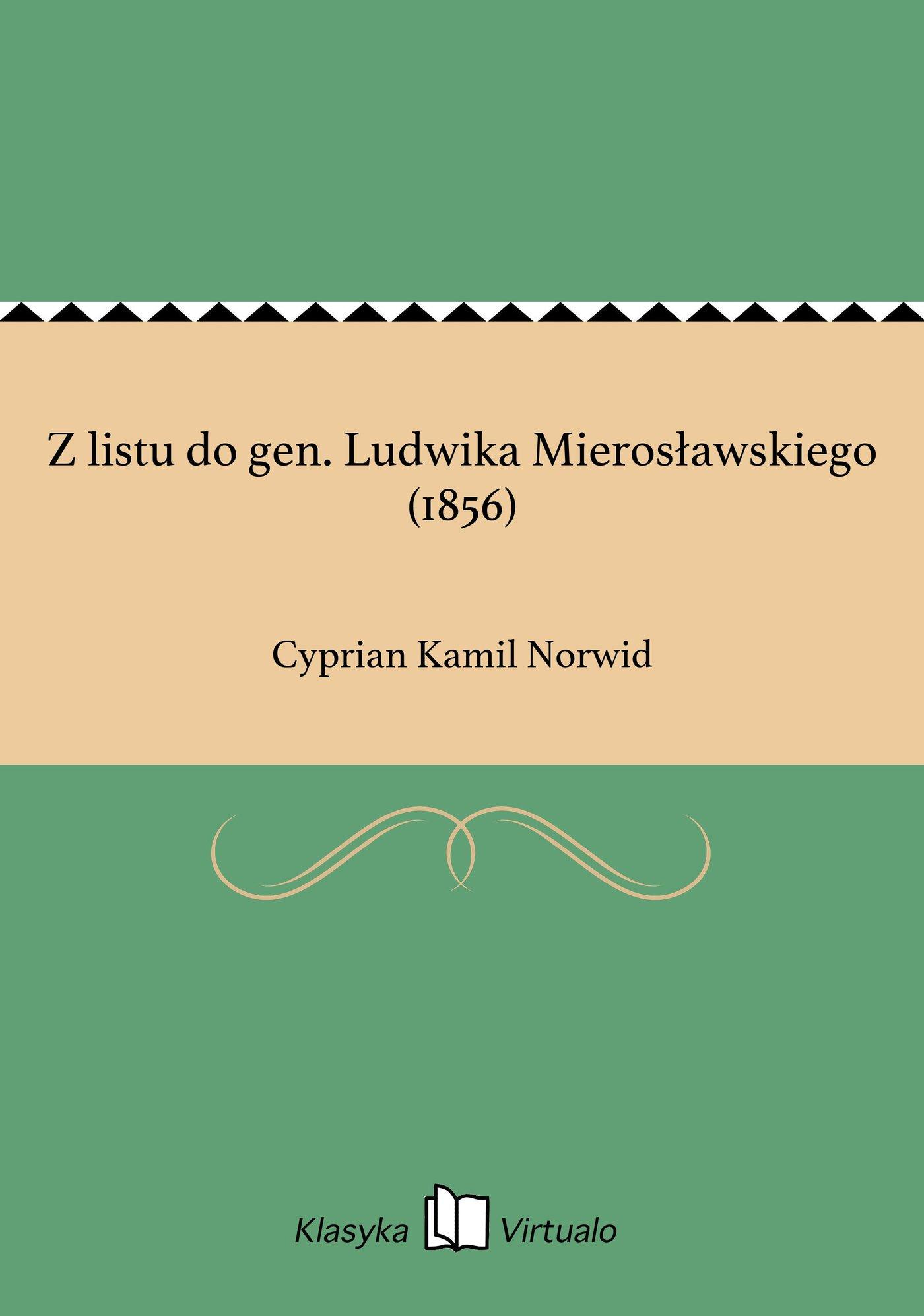 Z listu do gen. Ludwika Mierosławskiego (1856) - Ebook (Książka EPUB) do pobrania w formacie EPUB