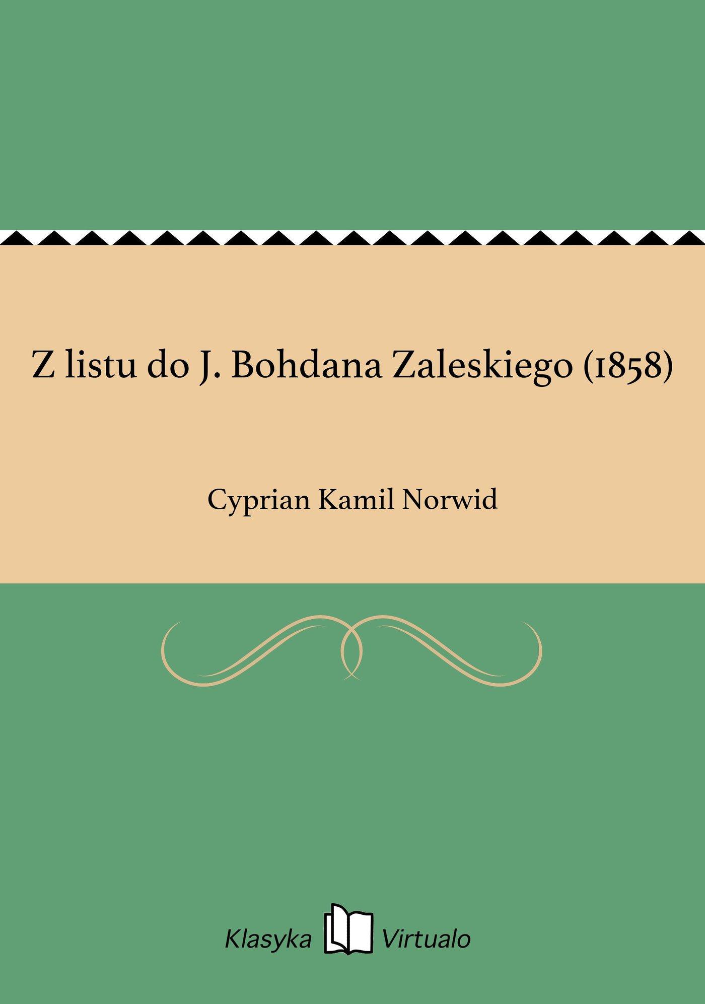 Z listu do J. Bohdana Zaleskiego (1858) - Ebook (Książka EPUB) do pobrania w formacie EPUB