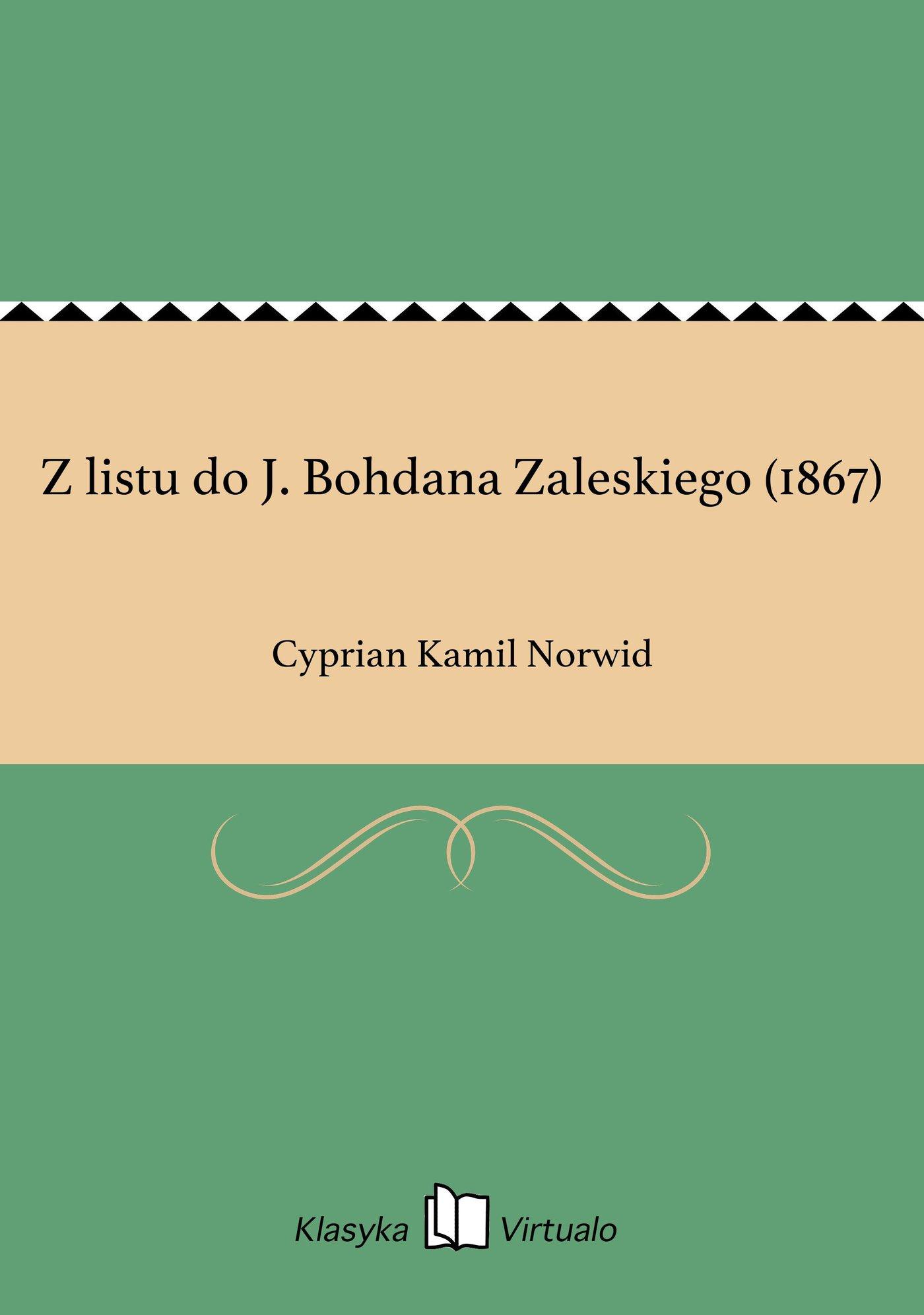 Z listu do J. Bohdana Zaleskiego (1867) - Ebook (Książka EPUB) do pobrania w formacie EPUB