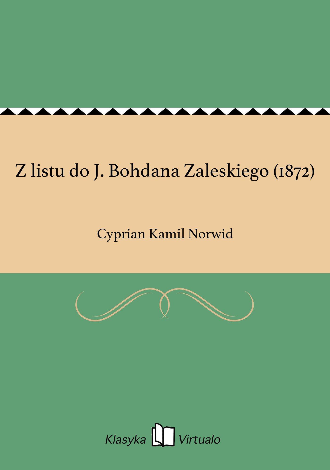 Z listu do J. Bohdana Zaleskiego (1872) - Ebook (Książka EPUB) do pobrania w formacie EPUB