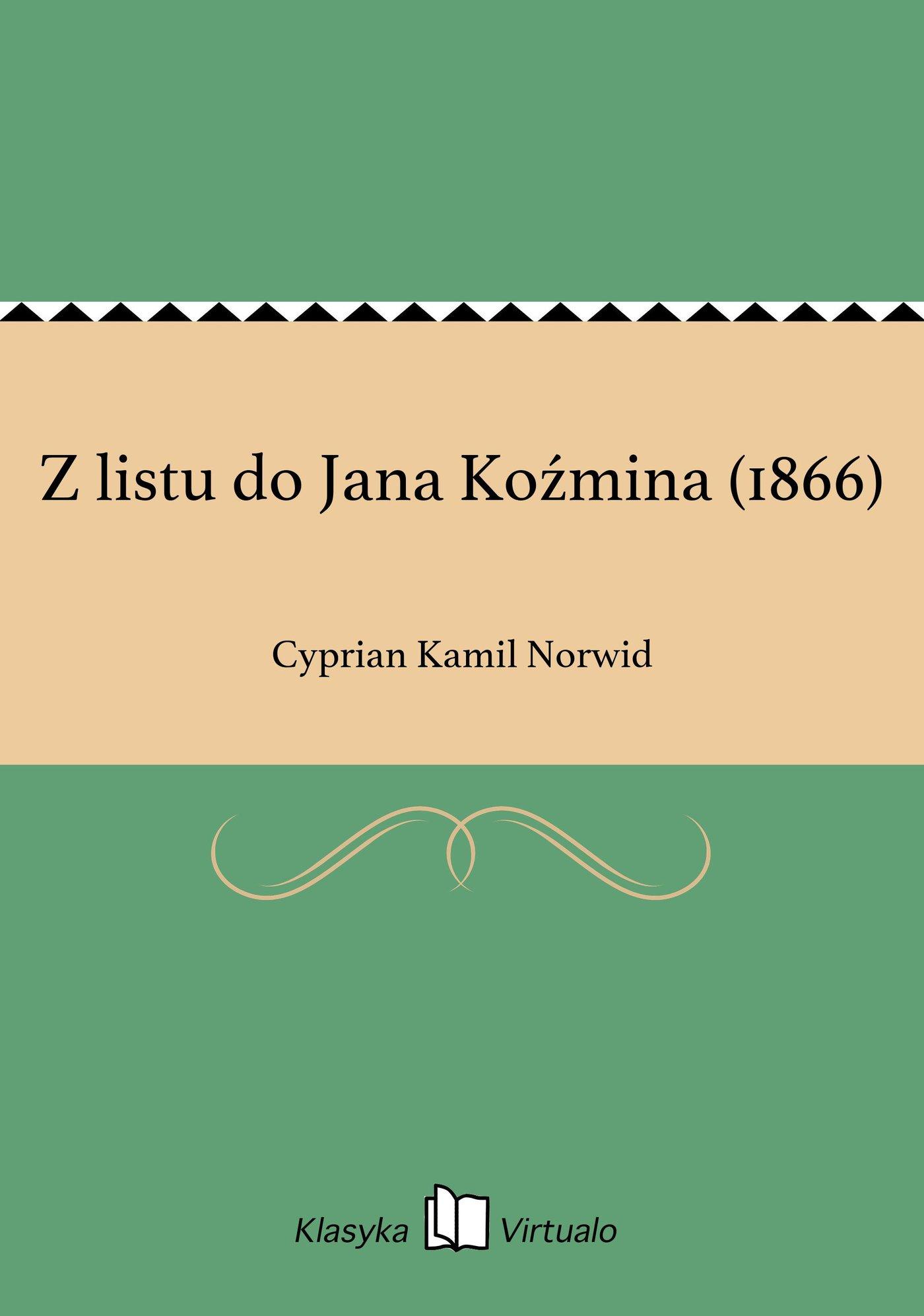 Z listu do Jana Koźmina (1866) - Ebook (Książka EPUB) do pobrania w formacie EPUB