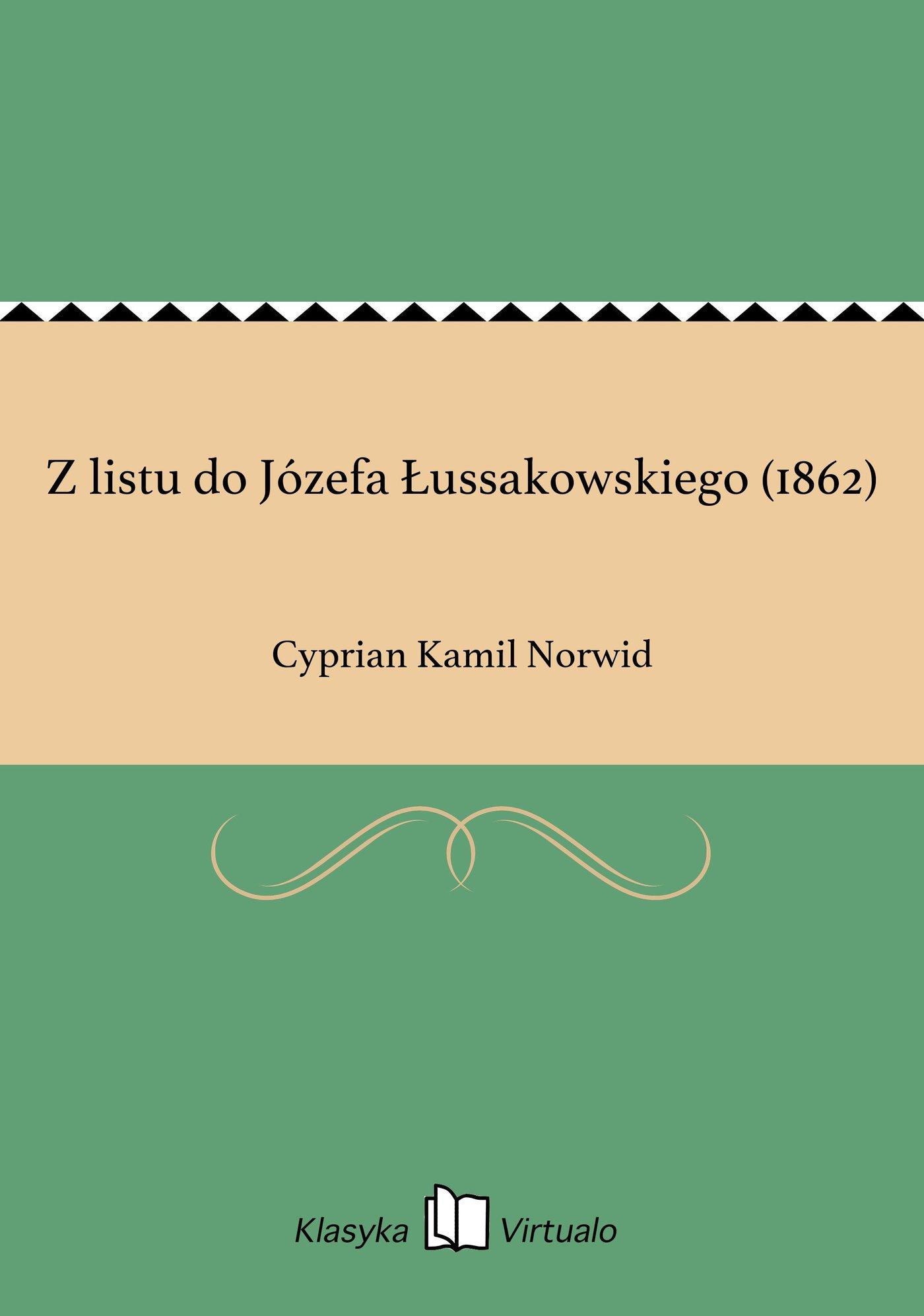 Z listu do Józefa Łussakowskiego (1862) - Ebook (Książka EPUB) do pobrania w formacie EPUB