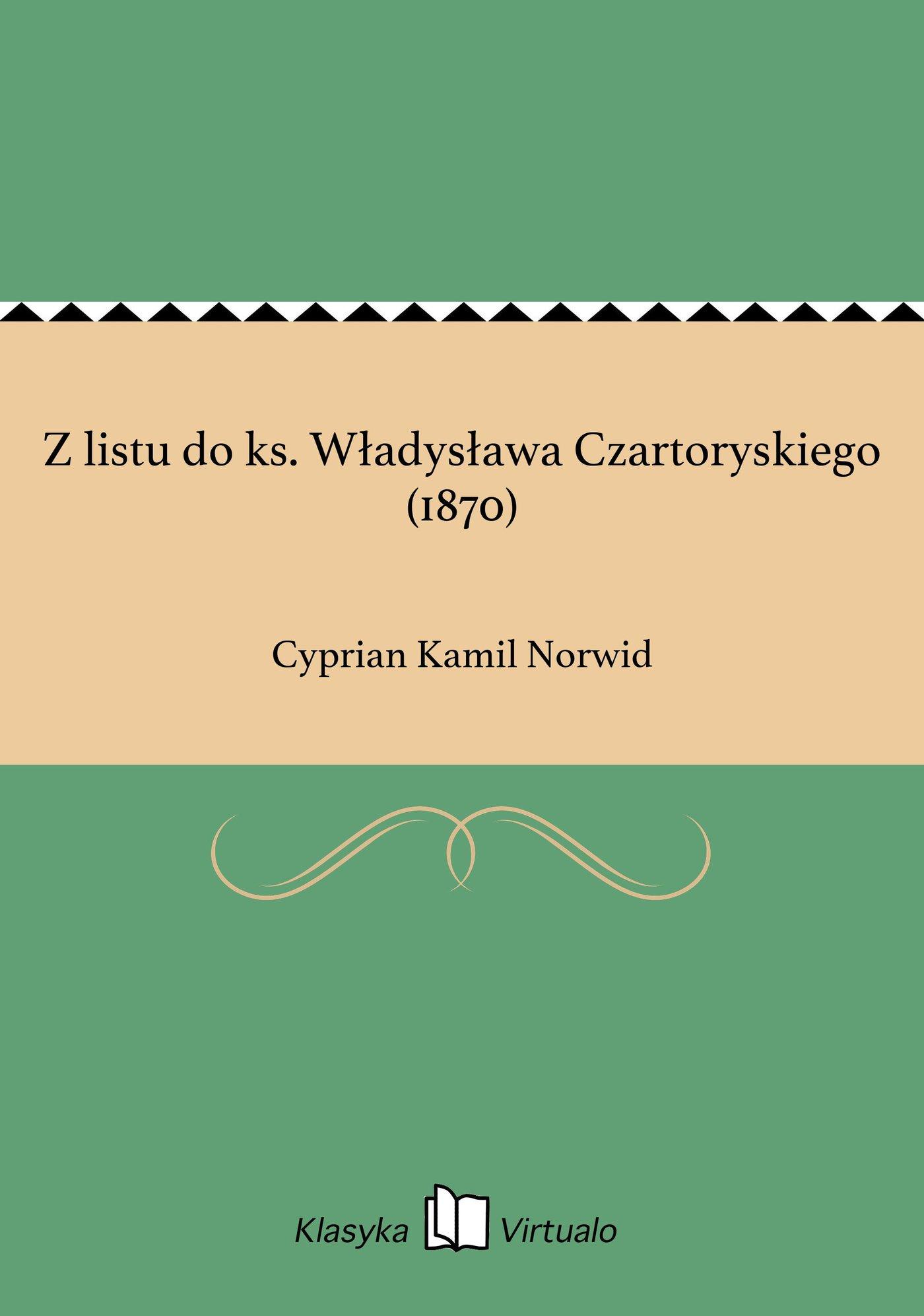 Z listu do ks. Władysława Czartoryskiego (1870) - Ebook (Książka EPUB) do pobrania w formacie EPUB