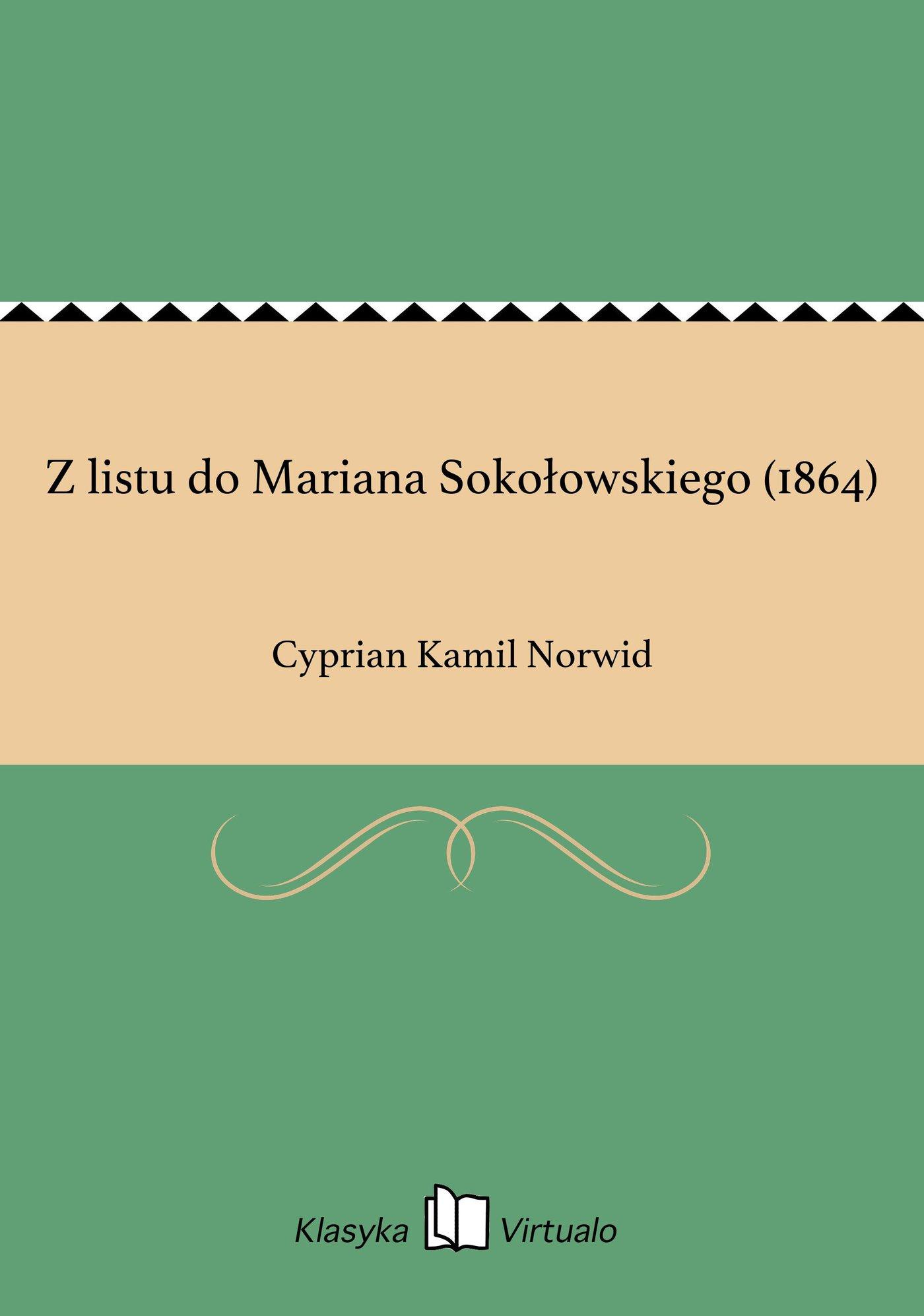 Z listu do Mariana Sokołowskiego (1864) - Ebook (Książka EPUB) do pobrania w formacie EPUB