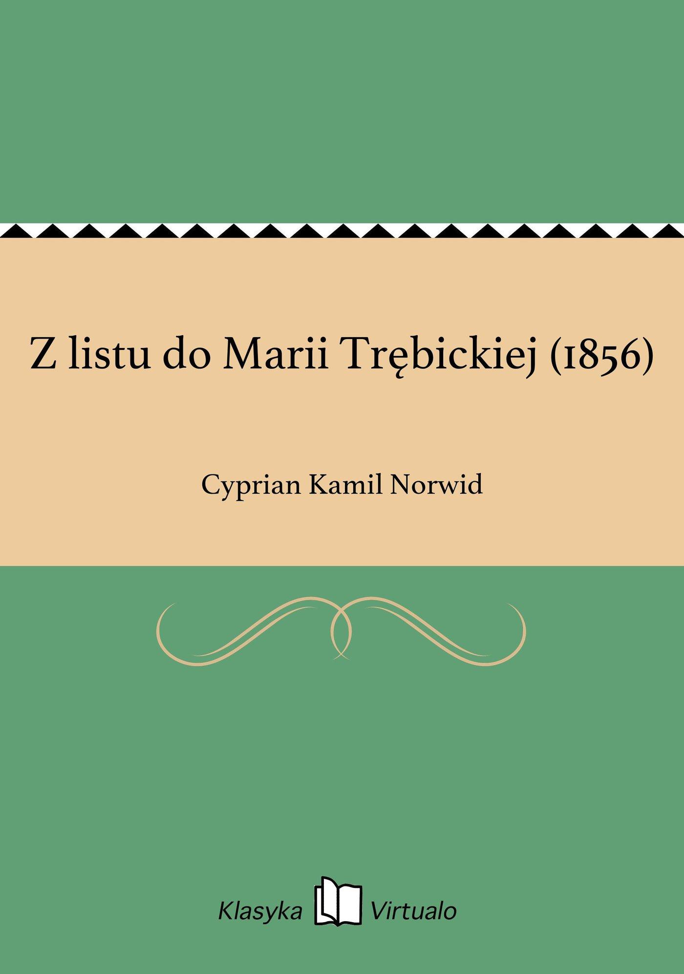 Z listu do Marii Trębickiej (1856) - Ebook (Książka EPUB) do pobrania w formacie EPUB