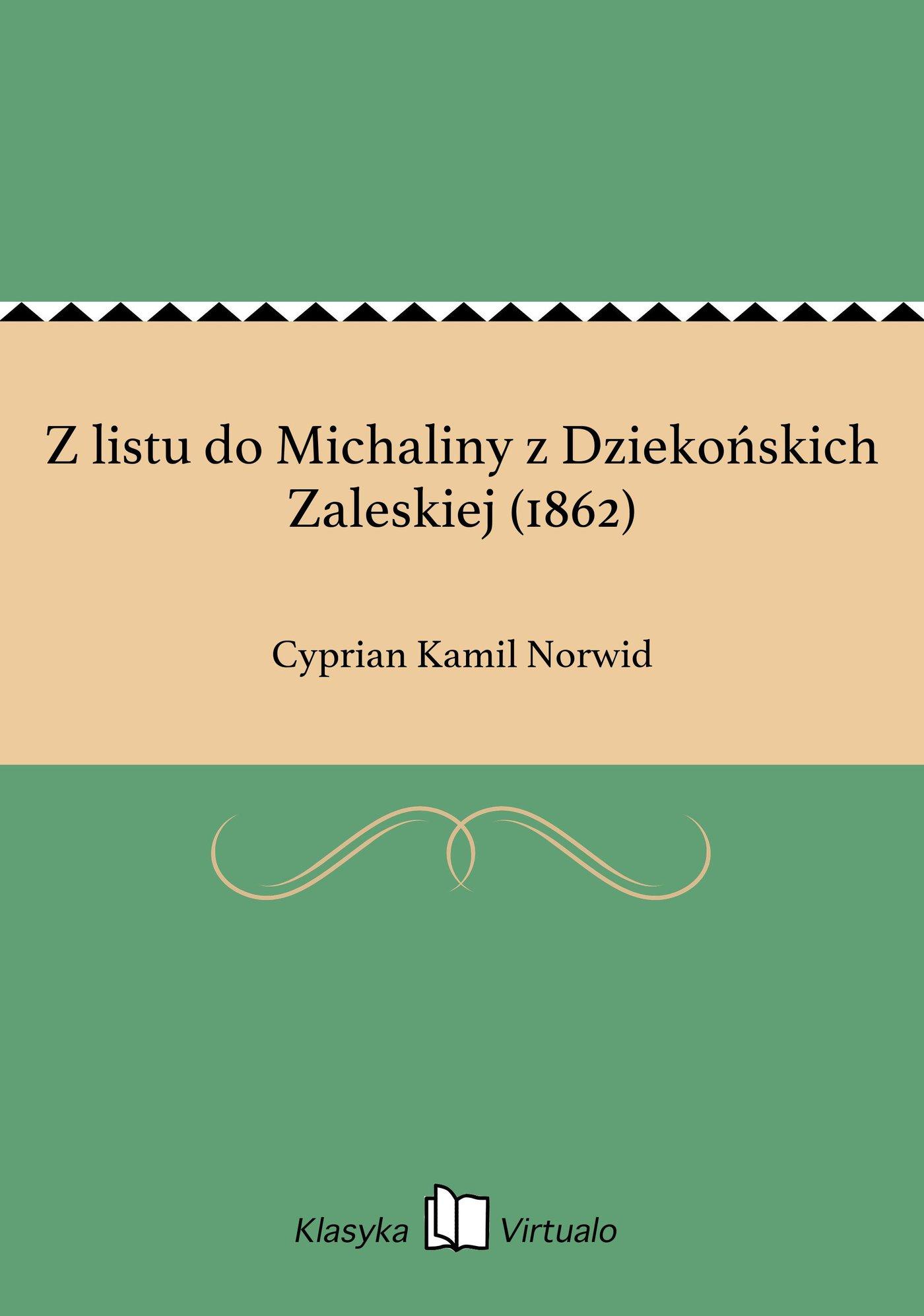 Z listu do Michaliny z Dziekońskich Zaleskiej (1862) - Ebook (Książka EPUB) do pobrania w formacie EPUB