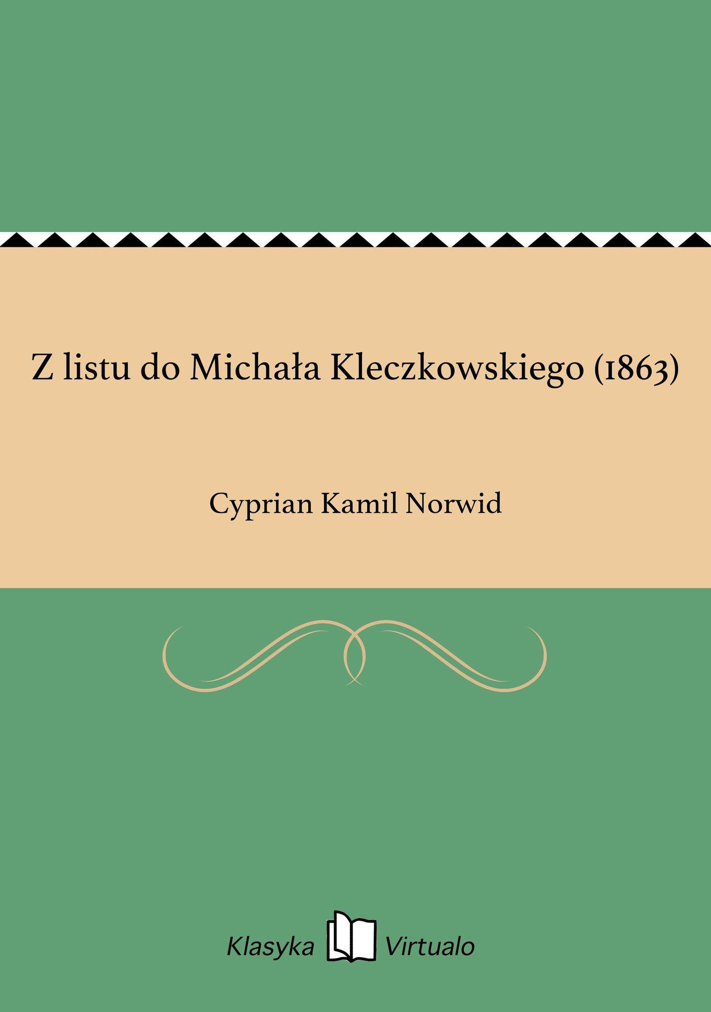 Z listu do Michała Kleczkowskiego (1863) - Ebook (Książka EPUB) do pobrania w formacie EPUB