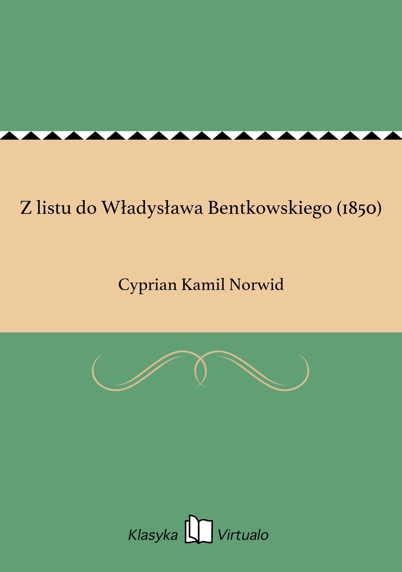 Z listu do Władysława Bentkowskiego (1850) - Ebook (Książka EPUB) do pobrania w formacie EPUB
