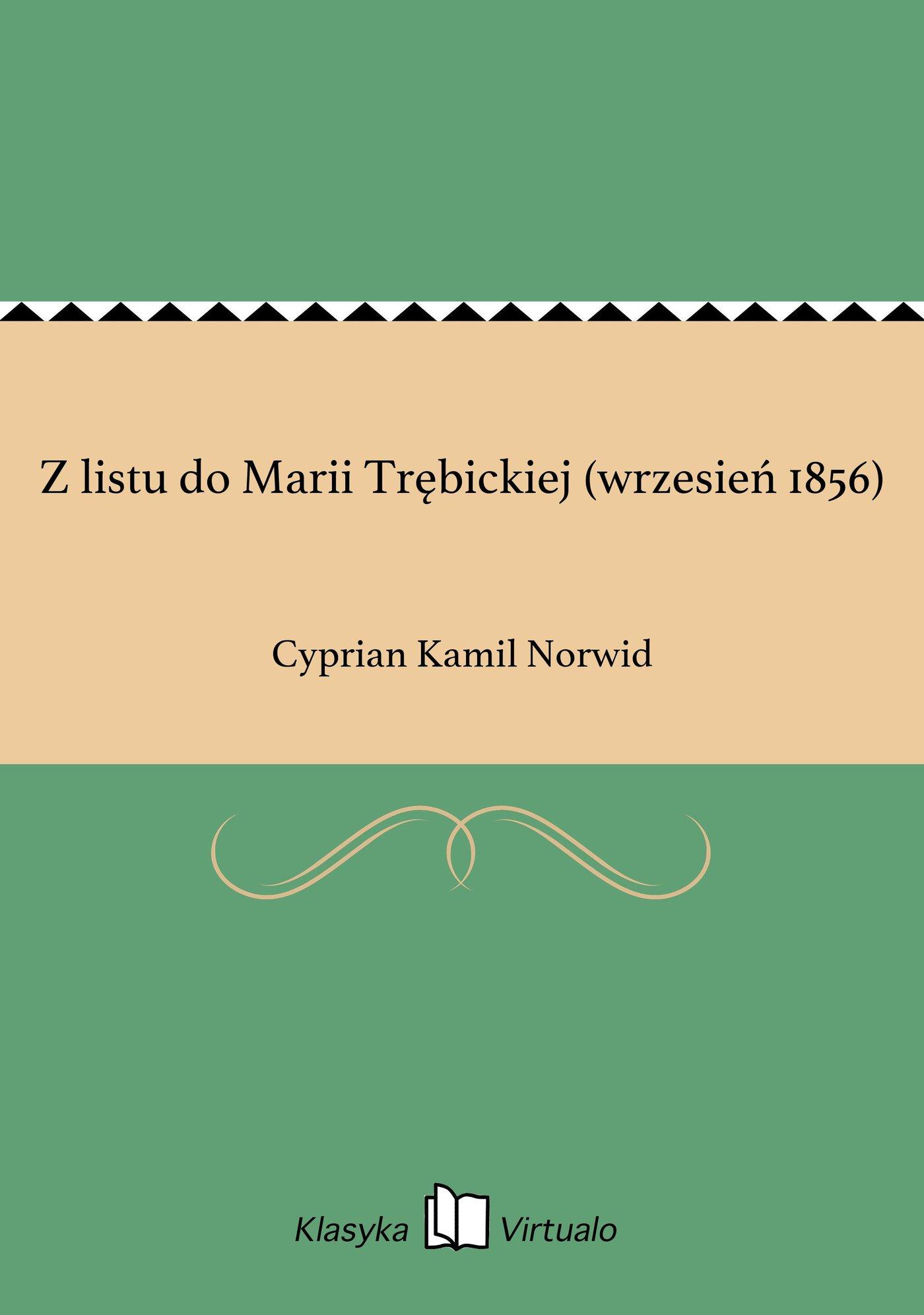 Z listu do Marii Trębickiej (wrzesień 1856) - Ebook (Książka EPUB) do pobrania w formacie EPUB