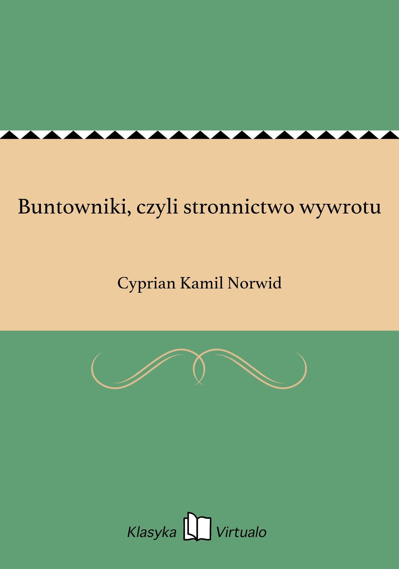 Buntowniki, czyli stronnictwo wywrotu - Ebook (Książka EPUB) do pobrania w formacie EPUB