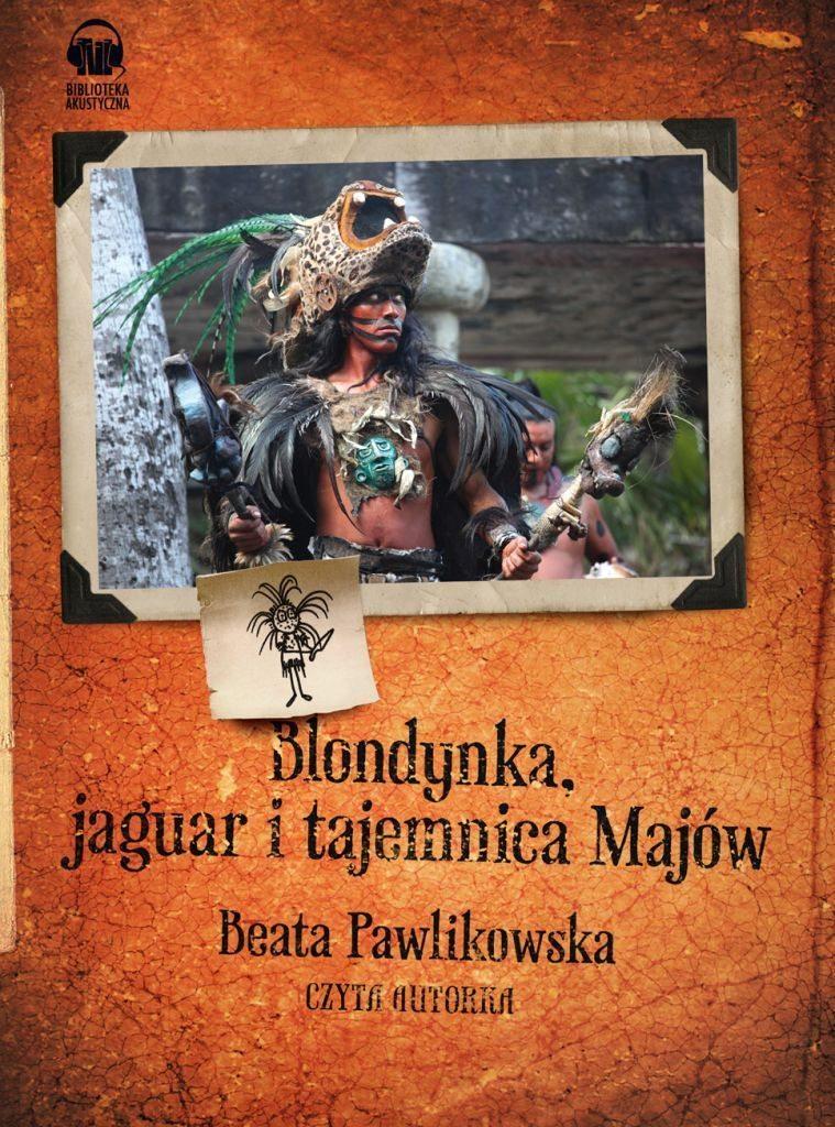 Blondynka, jaguar i tajemnica Majów - Audiobook (Książka audio MP3) do pobrania w całości w archiwum ZIP