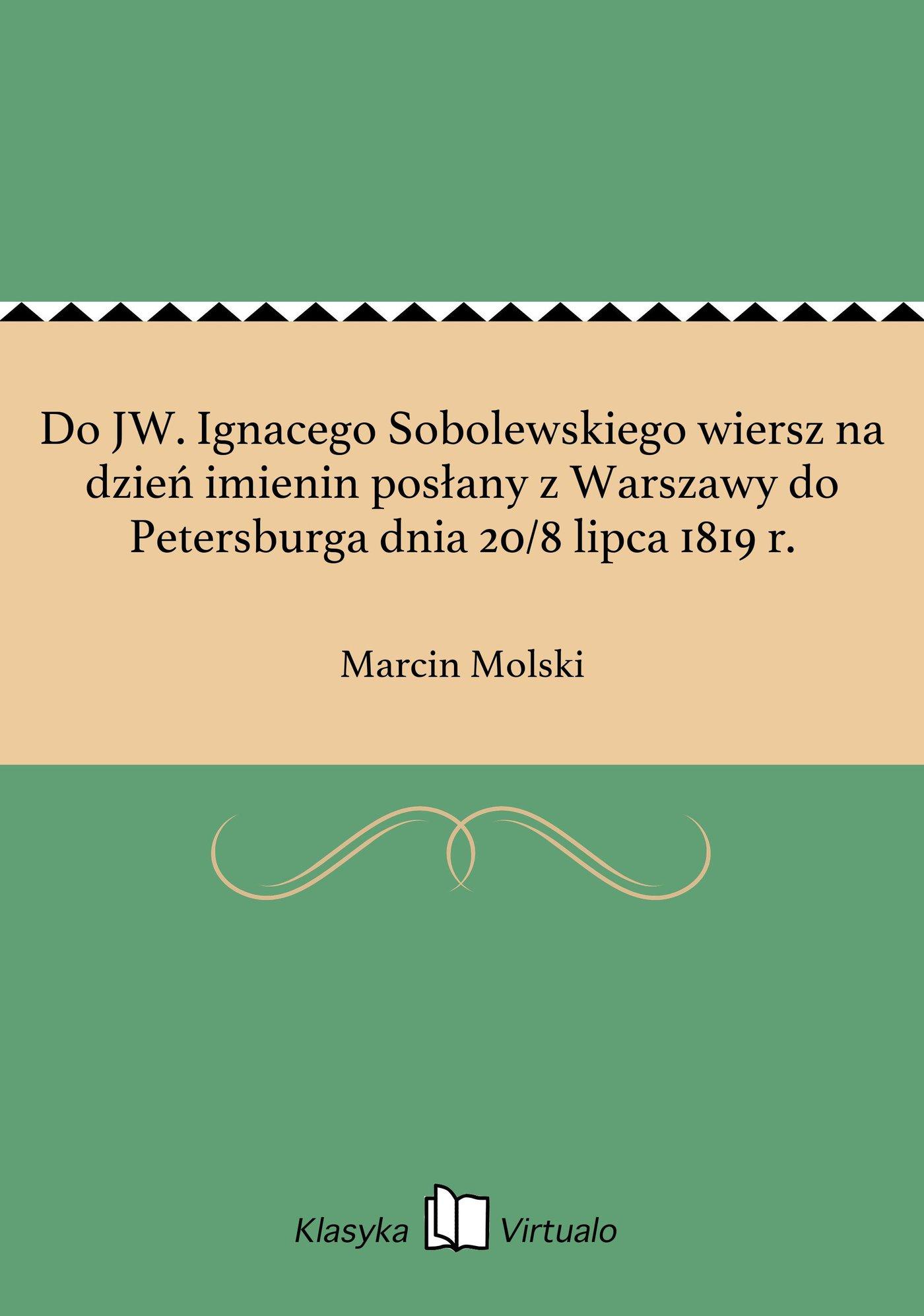 Do JW. Ignacego Sobolewskiego wiersz na dzień imienin posłany z Warszawy do Petersburga dnia 20/8 lipca 1819 r. - Ebook (Książka EPUB) do pobrania w formacie EPUB