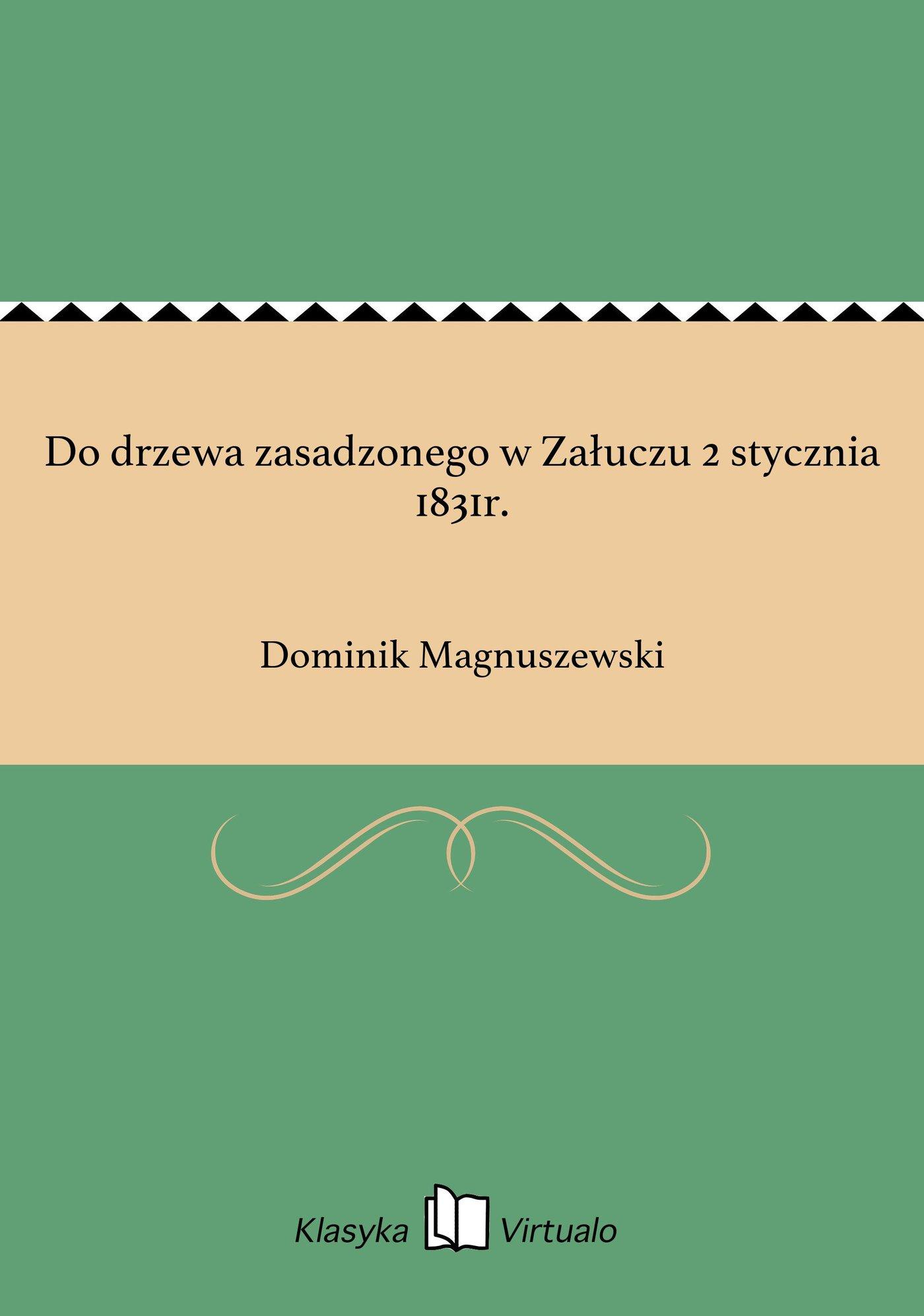 Do drzewa zasadzonego w Załuczu 2 stycznia 1831r. - Ebook (Książka EPUB) do pobrania w formacie EPUB