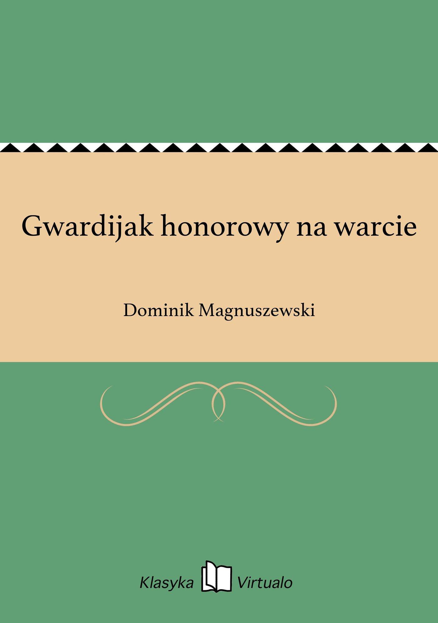 Gwardijak honorowy na warcie - Ebook (Książka EPUB) do pobrania w formacie EPUB