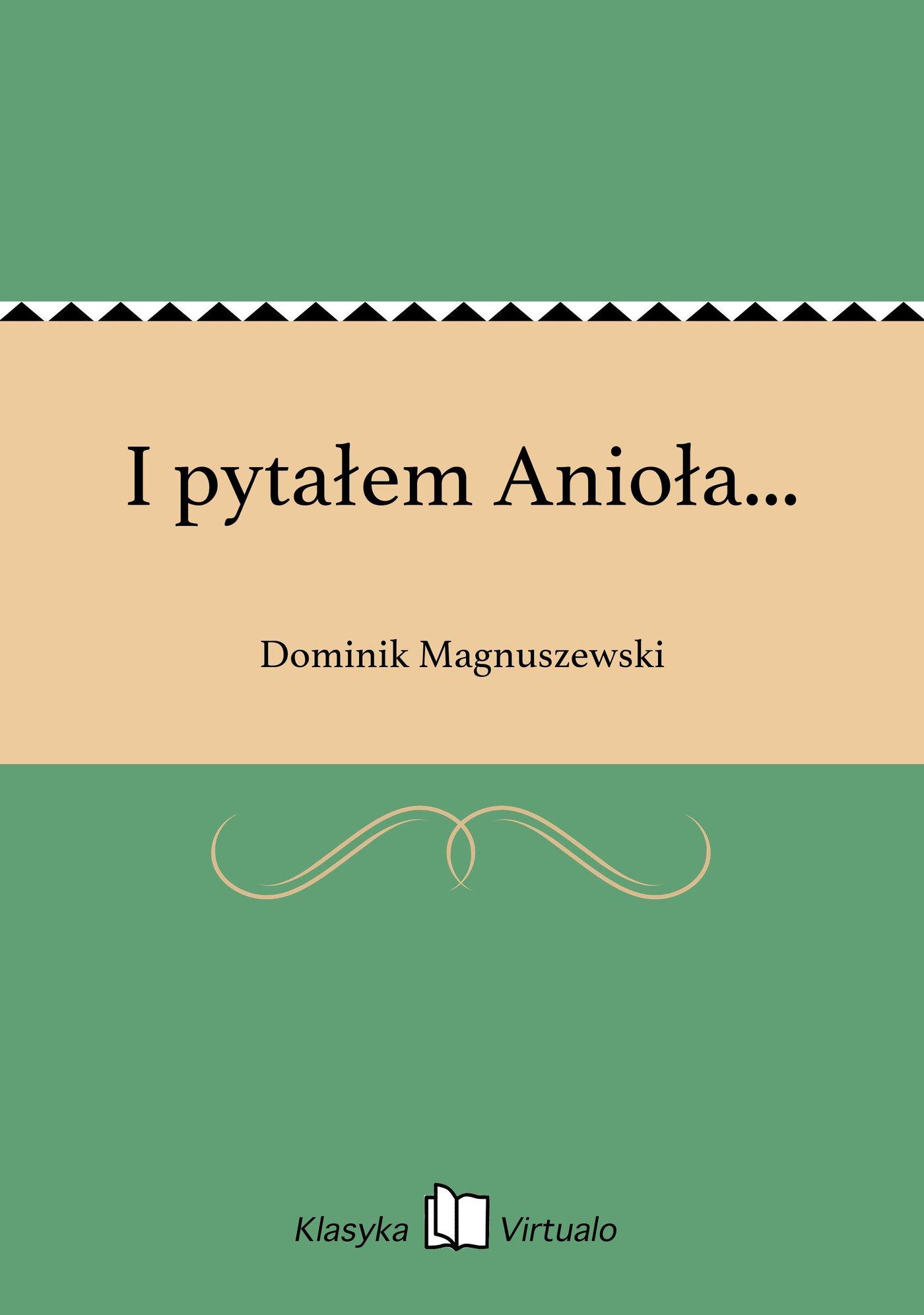 I pytałem Anioła... - Ebook (Książka EPUB) do pobrania w formacie EPUB