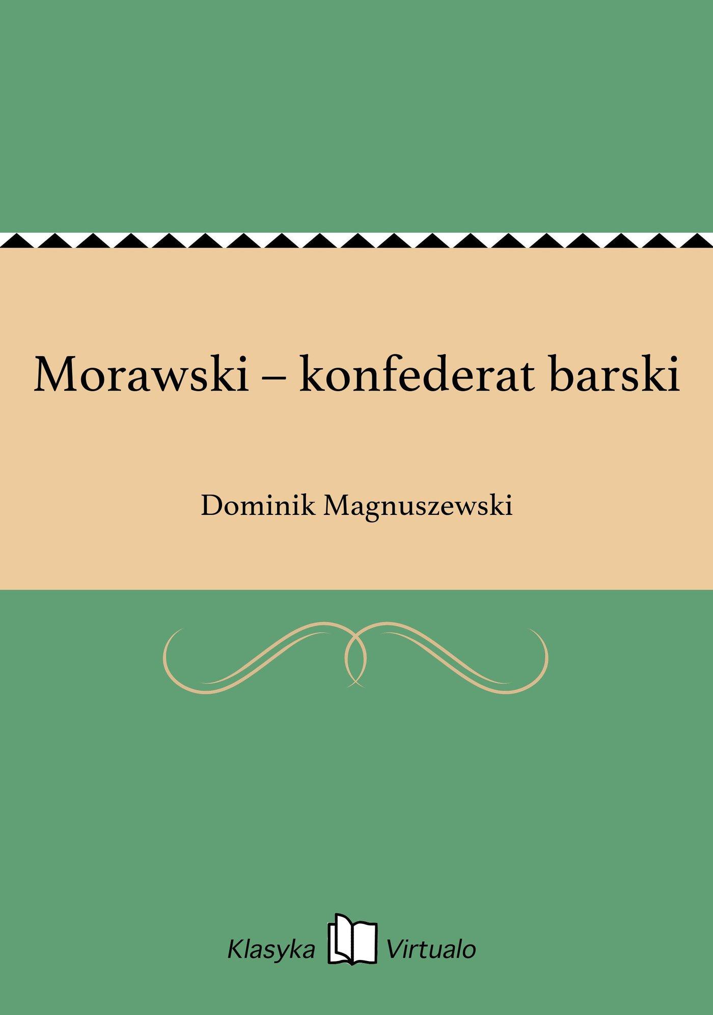 Morawski – konfederat barski - Ebook (Książka EPUB) do pobrania w formacie EPUB