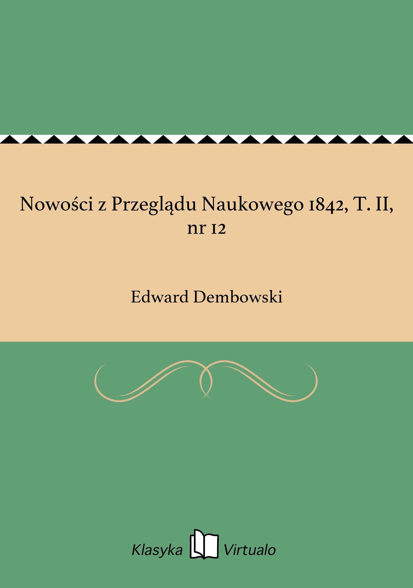 Nowości z Przeglądu Naukowego 1842, T. II, nr 12 - Ebook (Książka EPUB) do pobrania w formacie EPUB