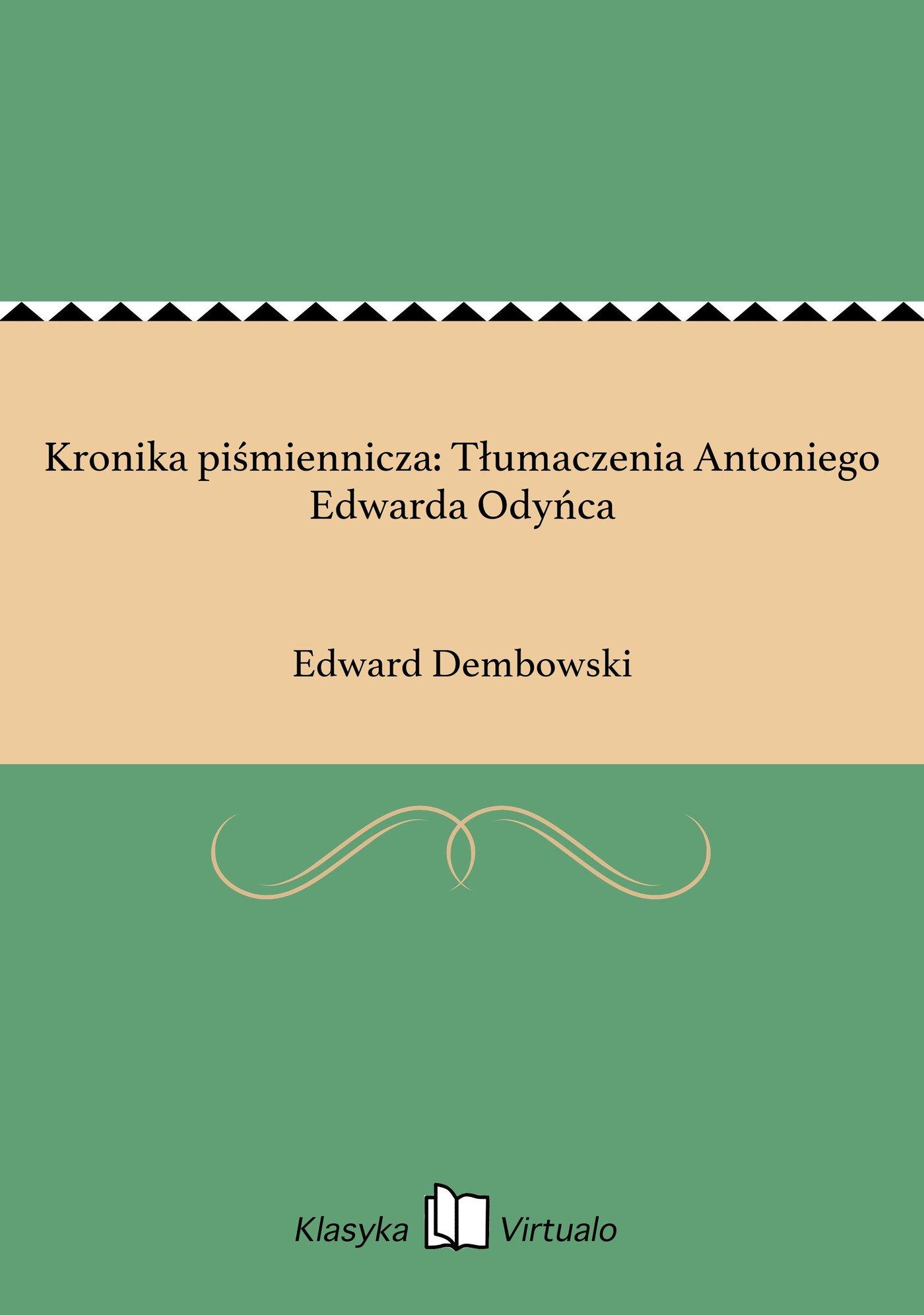 Kronika piśmiennicza: Tłumaczenia Antoniego Edwarda Odyńca - Ebook (Książka EPUB) do pobrania w formacie EPUB