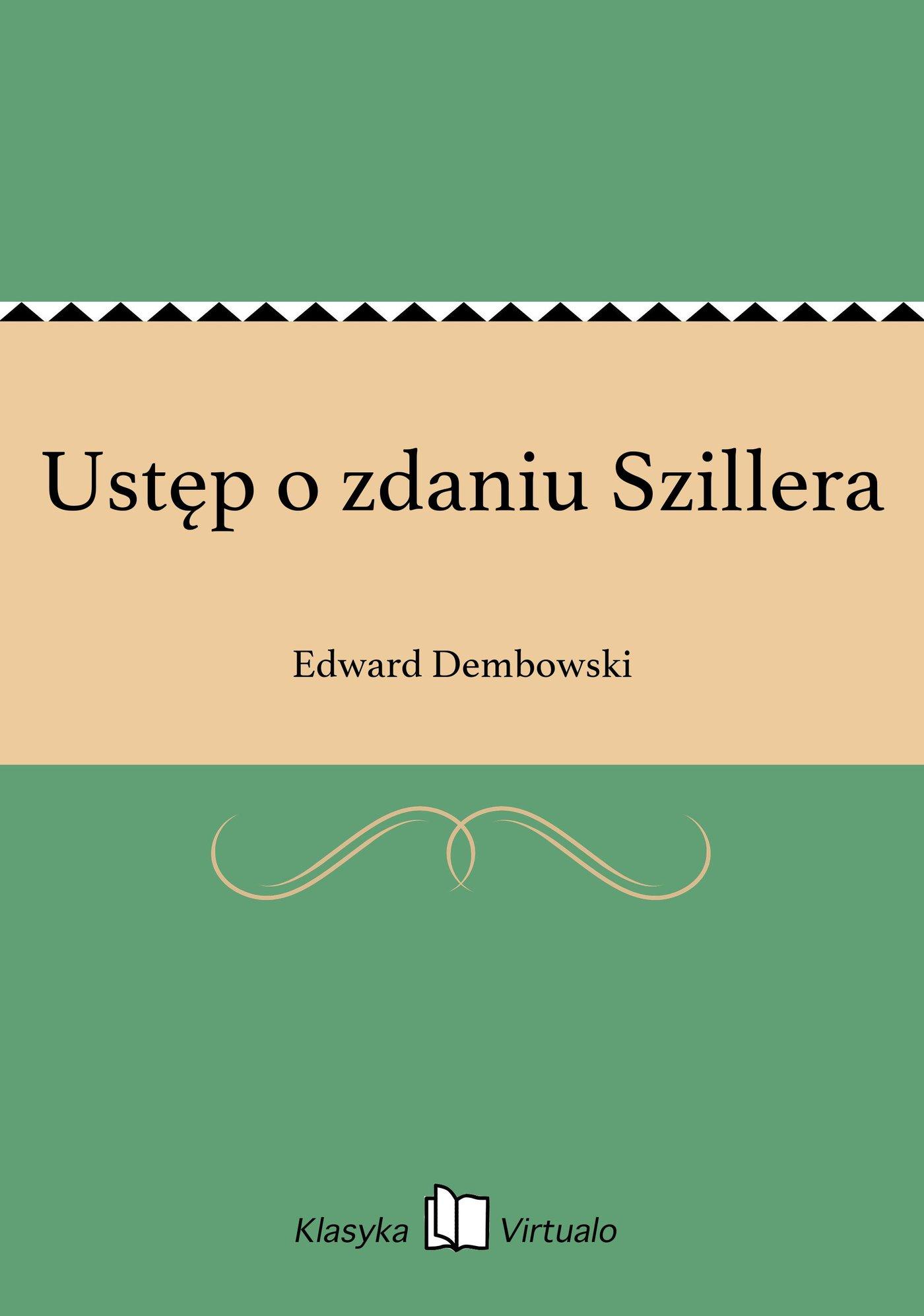 Ustęp o zdaniu Szillera - Ebook (Książka EPUB) do pobrania w formacie EPUB