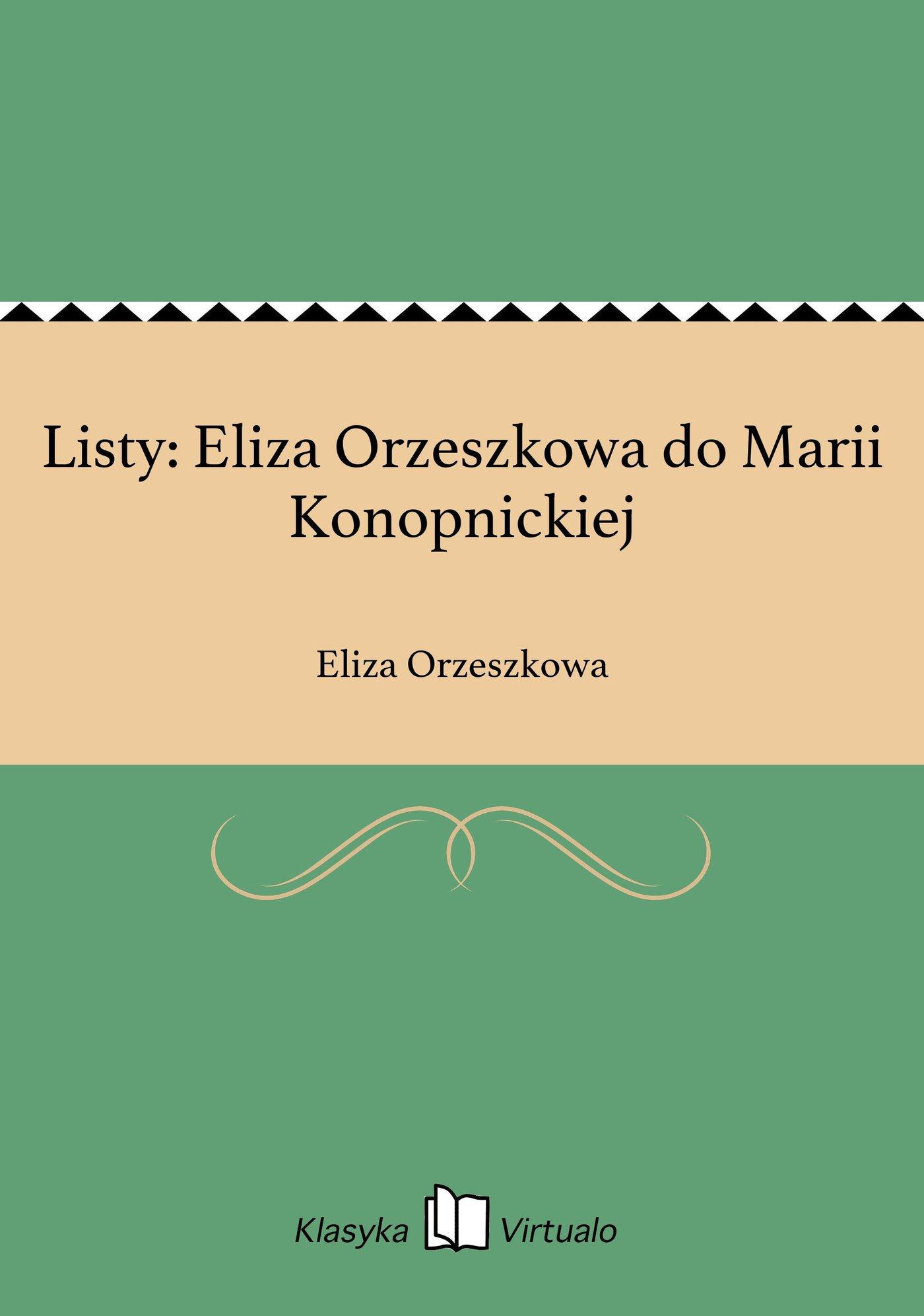 Listy: Eliza Orzeszkowa do Marii Konopnickiej - Ebook (Książka EPUB) do pobrania w formacie EPUB