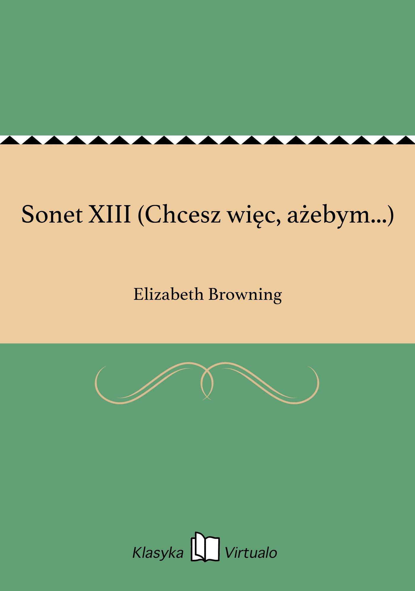 Sonet XIII (Chcesz więc, ażebym...) - Ebook (Książka EPUB) do pobrania w formacie EPUB